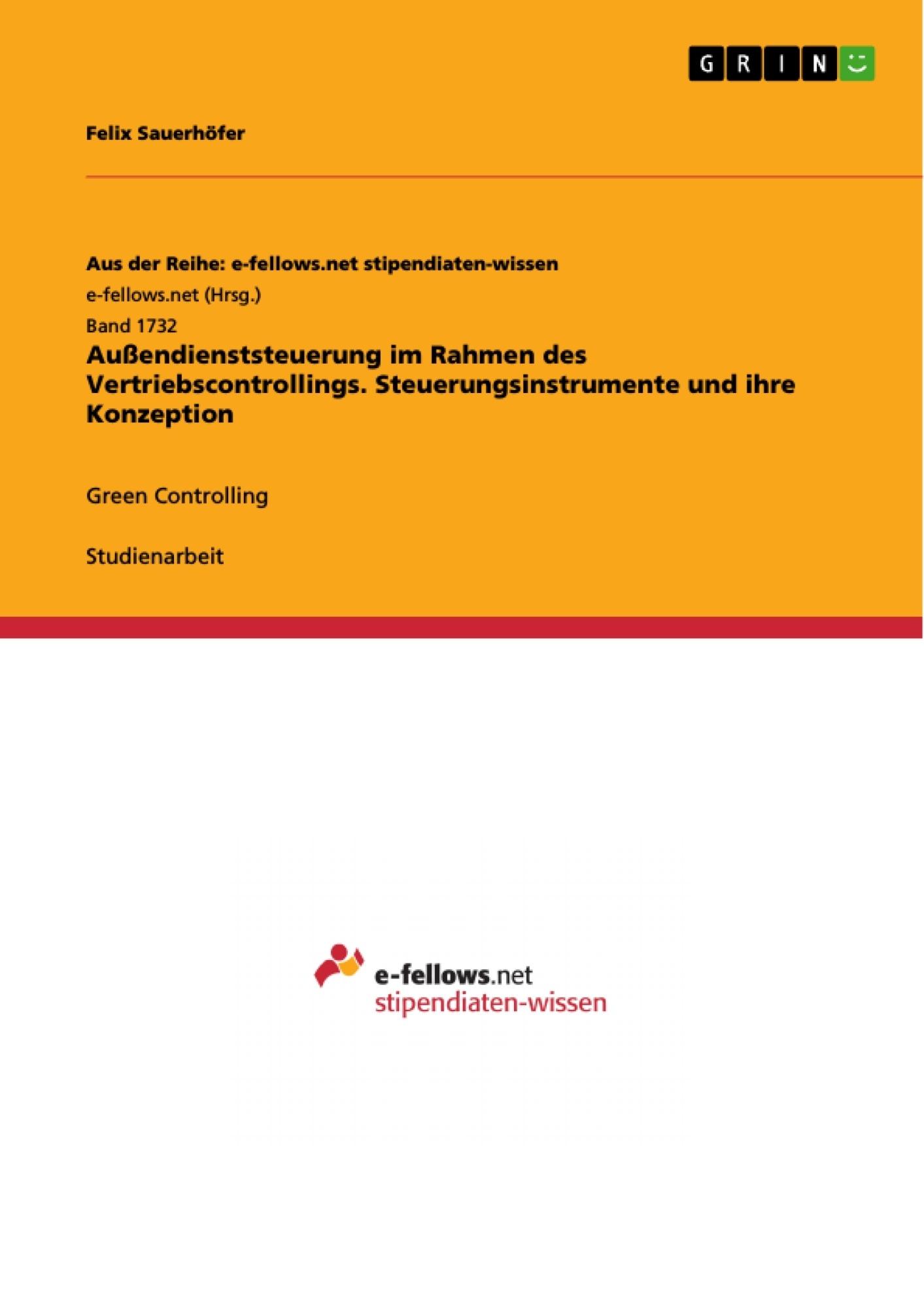 Titel: Außendienststeuerung im Rahmen des Vertriebscontrollings. Steuerungsinstrumente und ihre Konzeption
