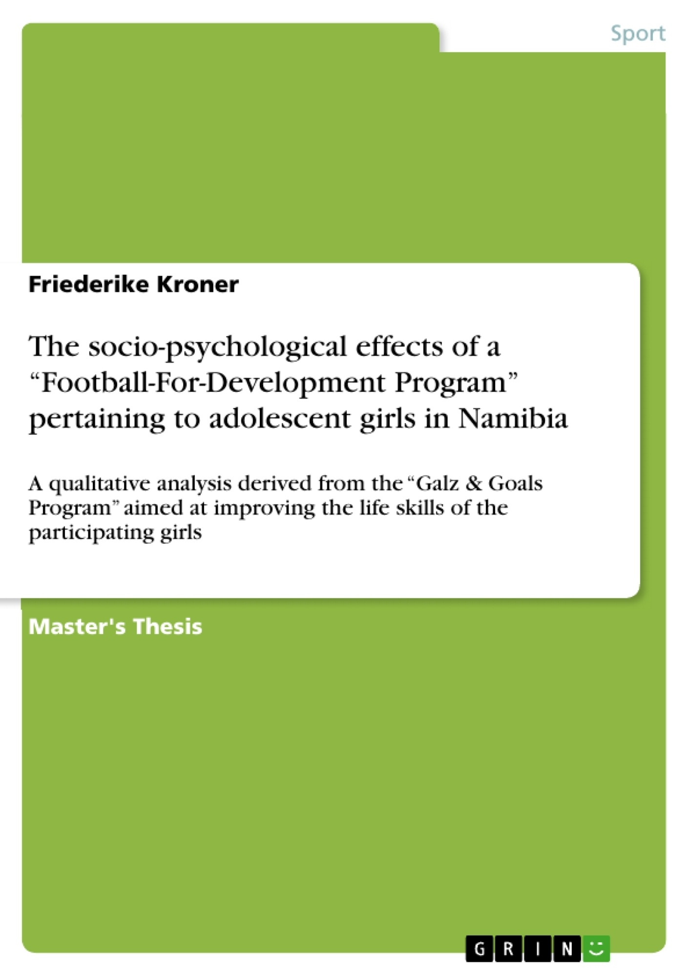 """Title: The socio-psychological effects of a """"Football-For-Development Program"""" pertaining to adolescent girls in Namibia"""