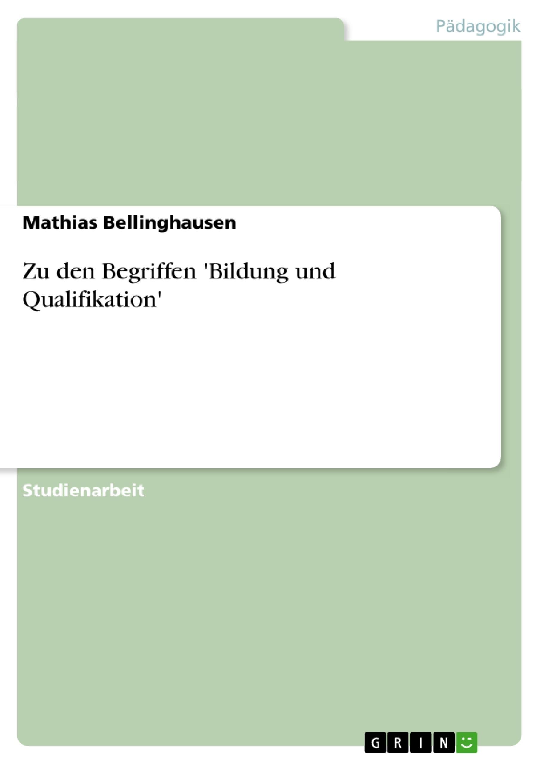 Titel: Zu den Begriffen 'Bildung und Qualifikation'