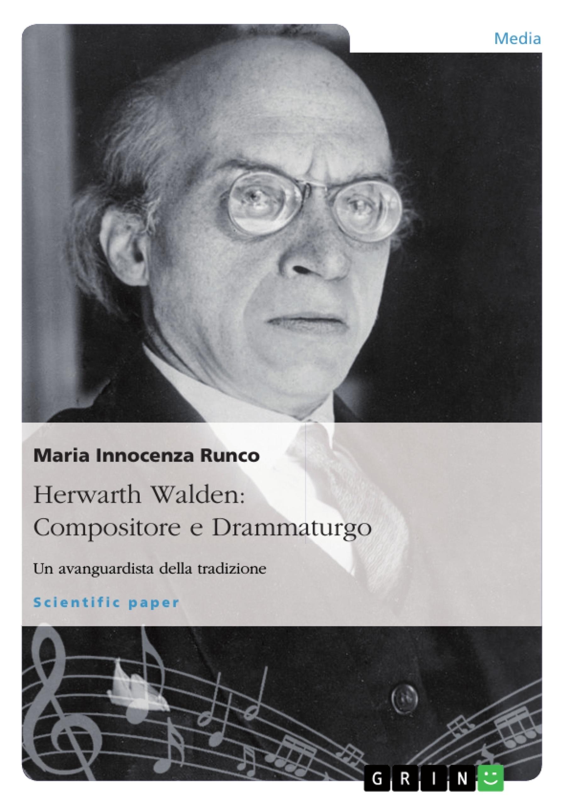 Title: Herwarth Walden: Compositore e Drammaturgo. Un avanguardista della tradizione