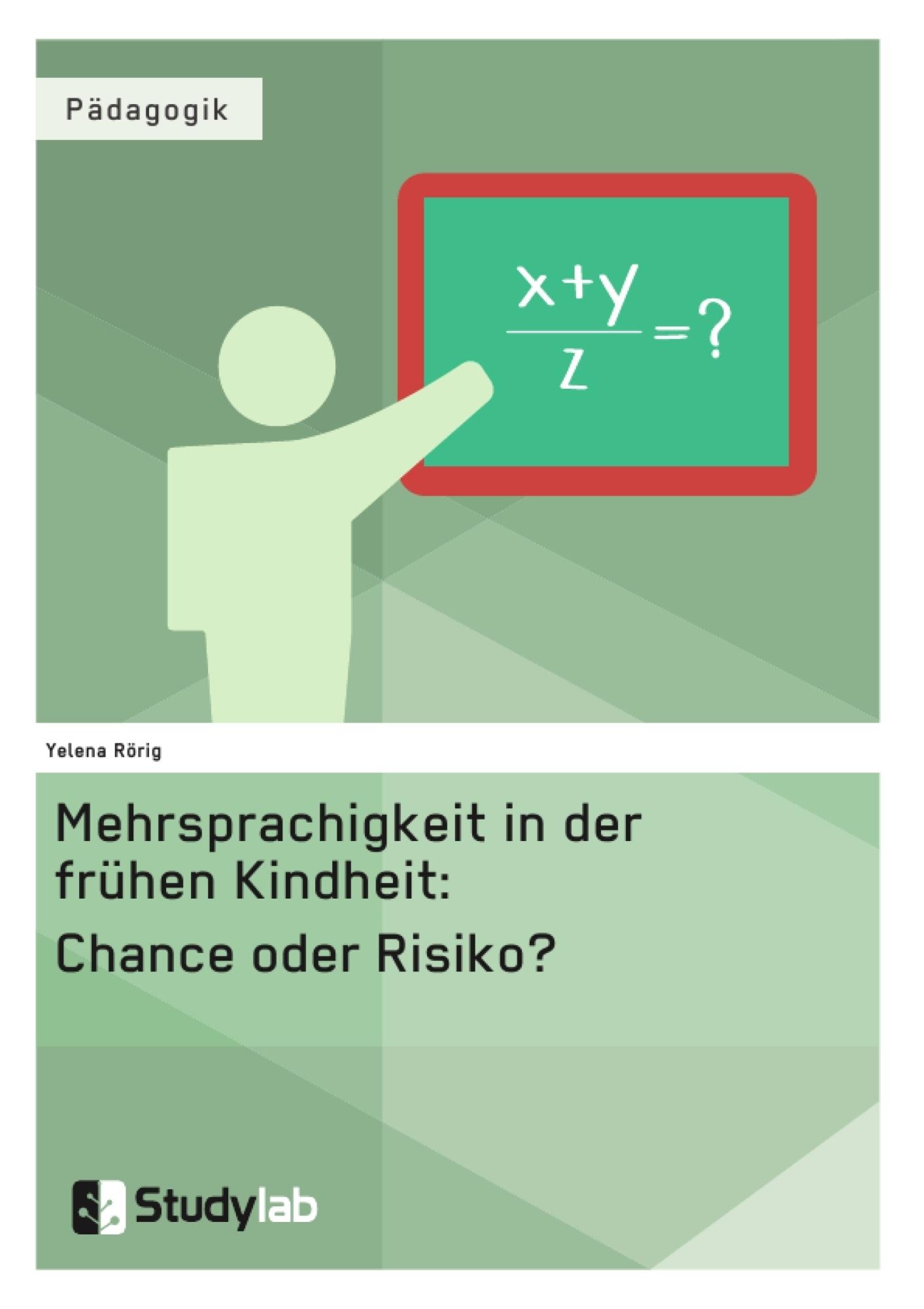 Titel: Mehrsprachigkeit in der frühen Kindheit: Chance oder Risiko?