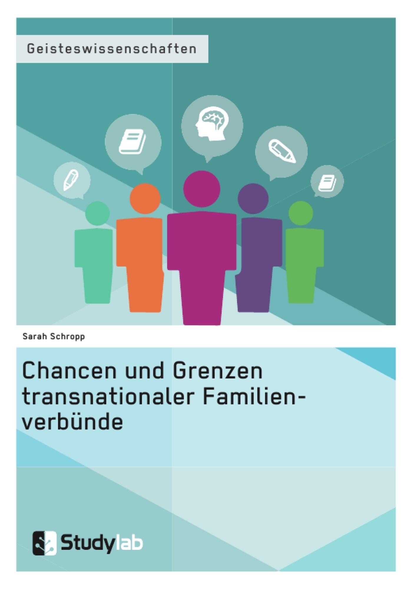 Titel: Chancen und Grenzen transnationaler Familienverbünde