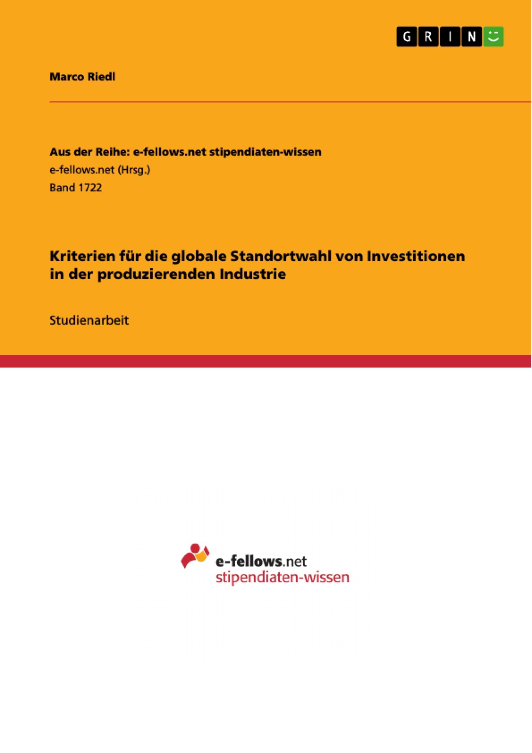 Titel: Kriterien für die globale Standortwahl von Investitionen in der produzierenden Industrie