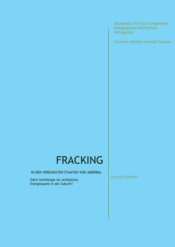 Titel: Fracking in den USA. Entstehung und Förderung von Schiefergas durch Hydraulic Fracturing