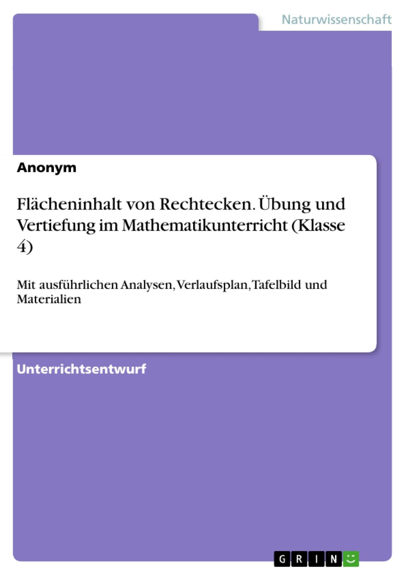 Titel: Flächeninhalt von Rechtecken. Übung und Vertiefung im Mathematikunterricht (Klasse 4)