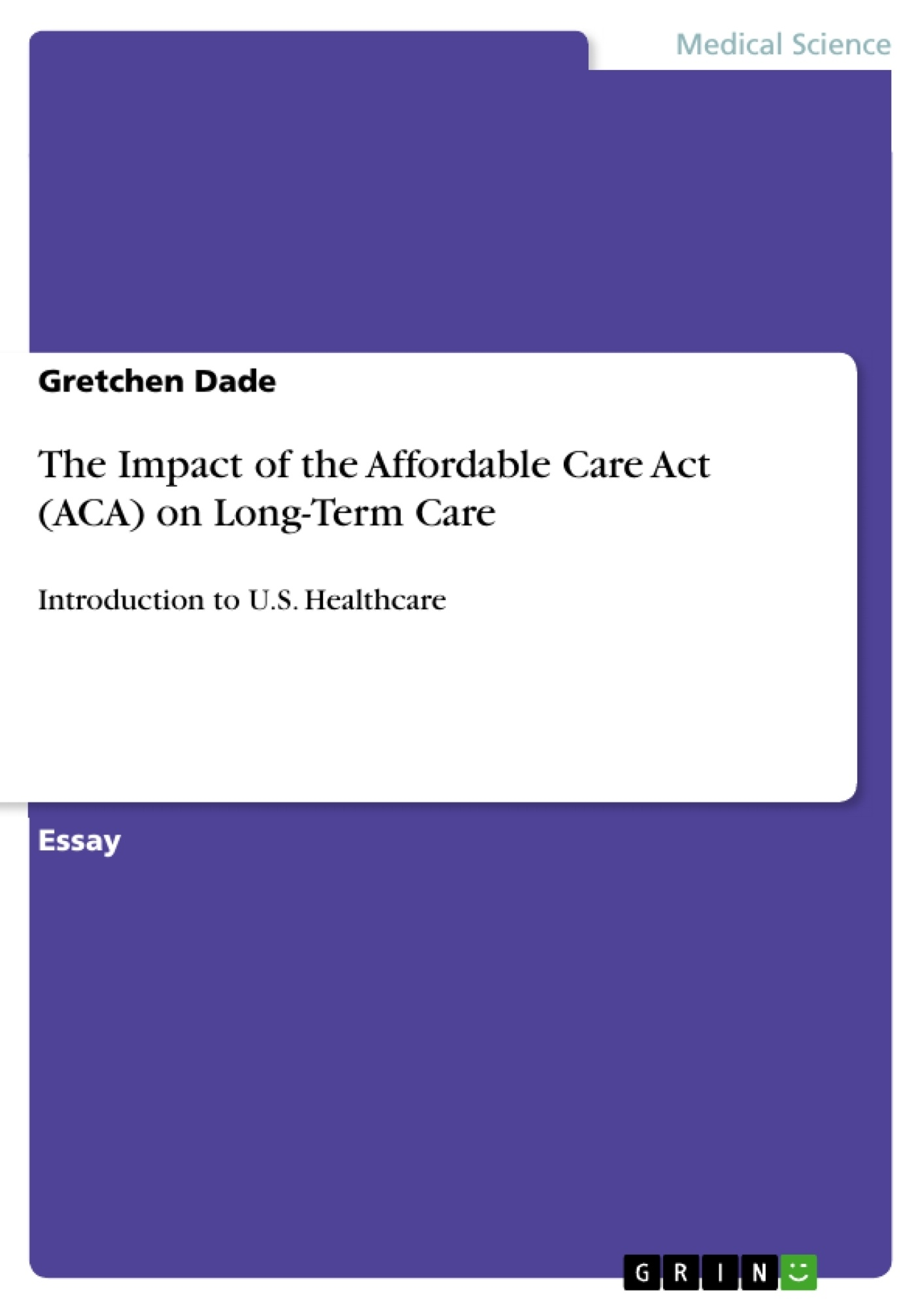 Title: The Impact of the Affordable Care Act (ACA) on Long-Term Care