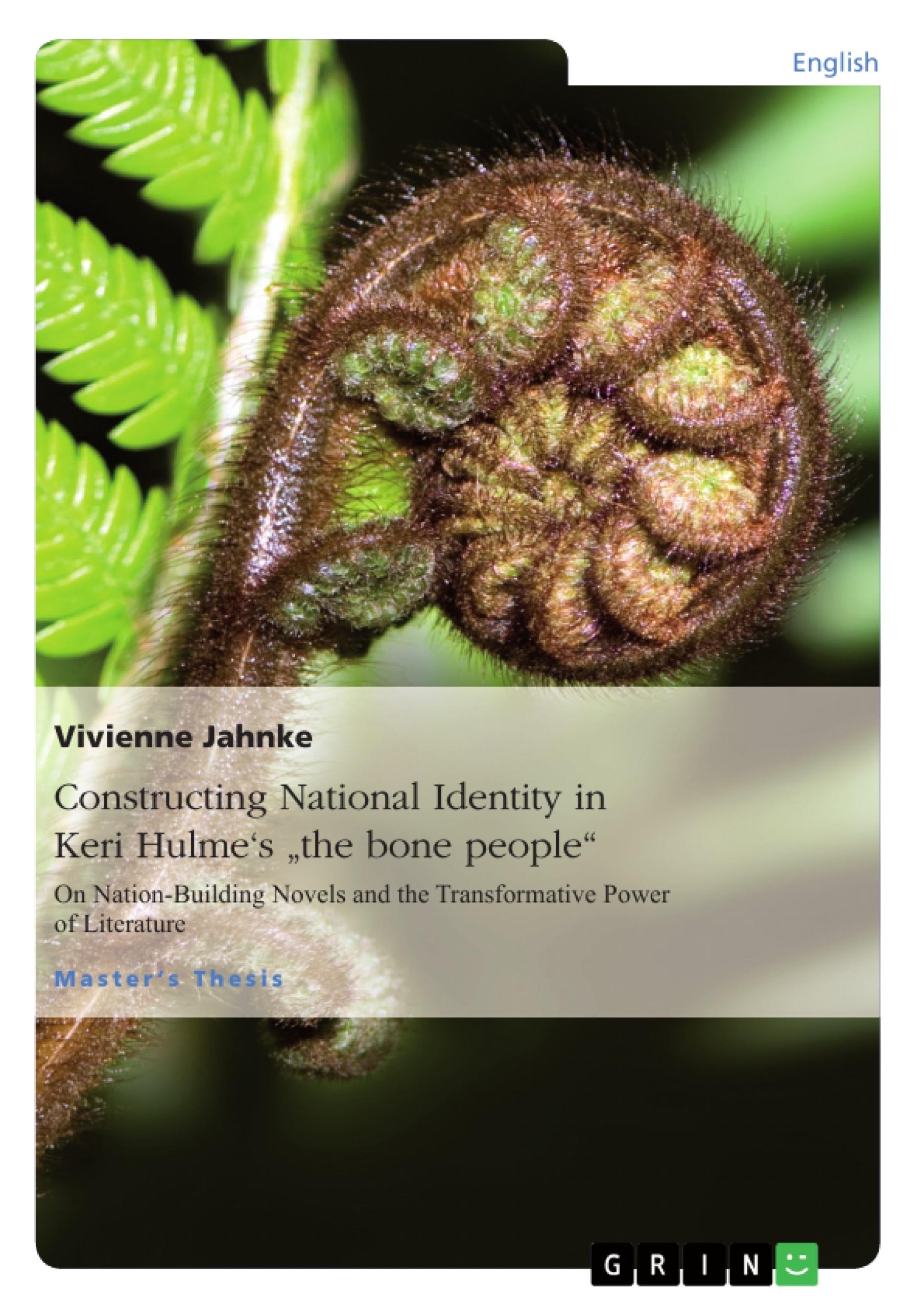 "Title: Constructing National Identity in Keri Hulme's ""the bone people"""