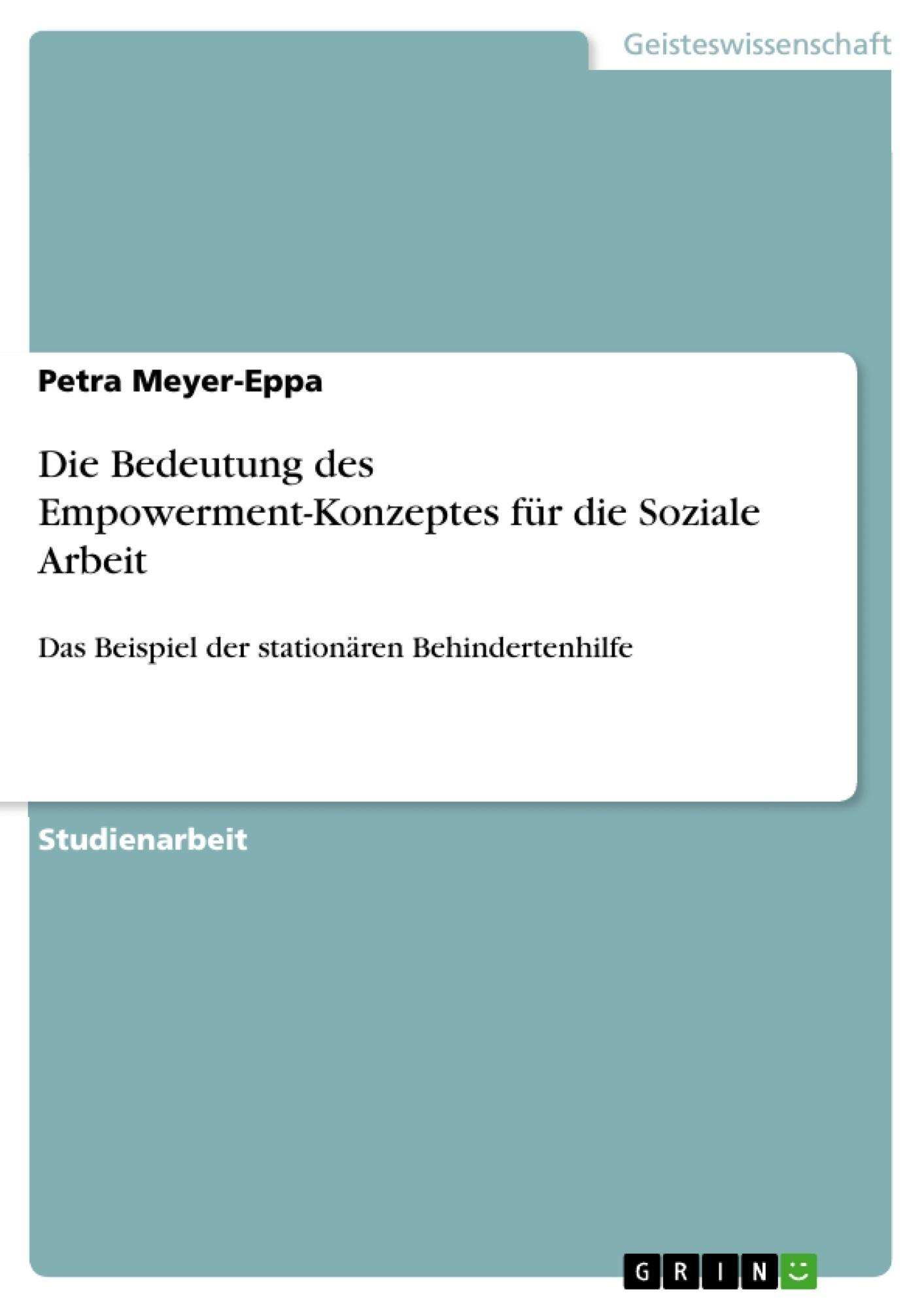 Titel: Die Bedeutung des Empowerment-Konzeptes für die Soziale Arbeit