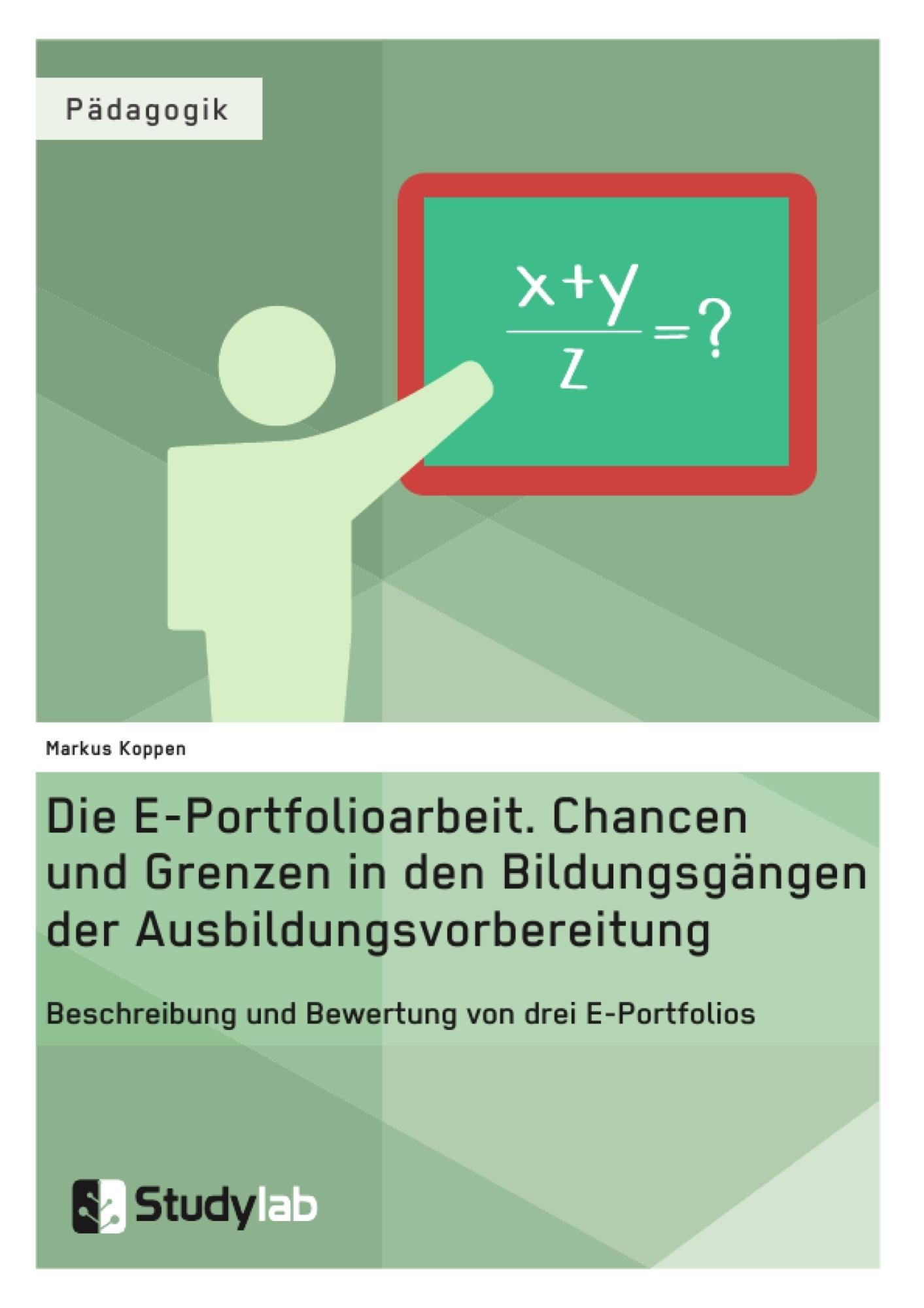 Titel: Die E-Portfolioarbeit. Chancen und Grenzen in den Bildungsgängen der Ausbildungsvorbereitung