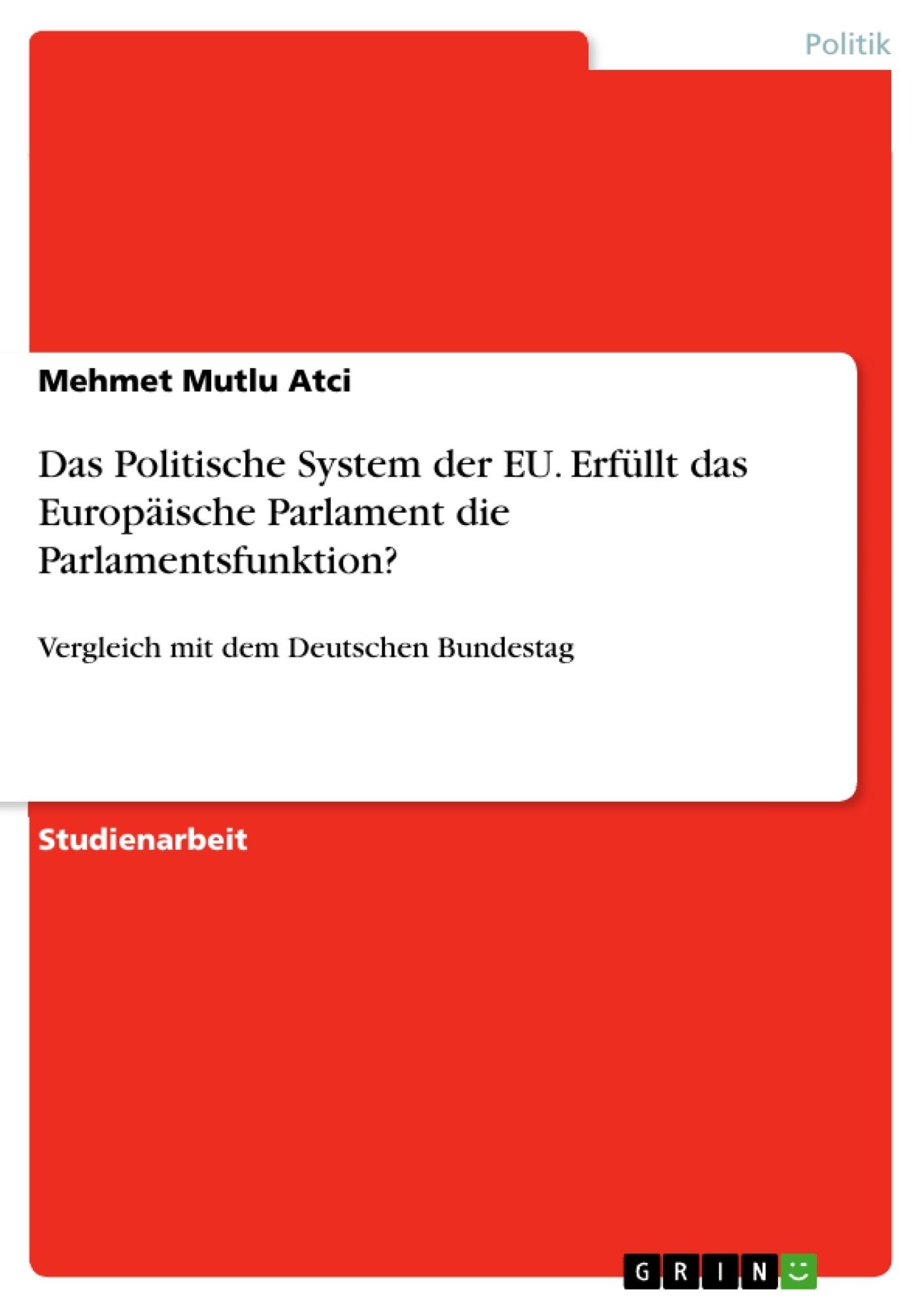 Titel: Das Politische System der EU. Erfüllt das Europäische Parlament die Parlamentsfunktion?