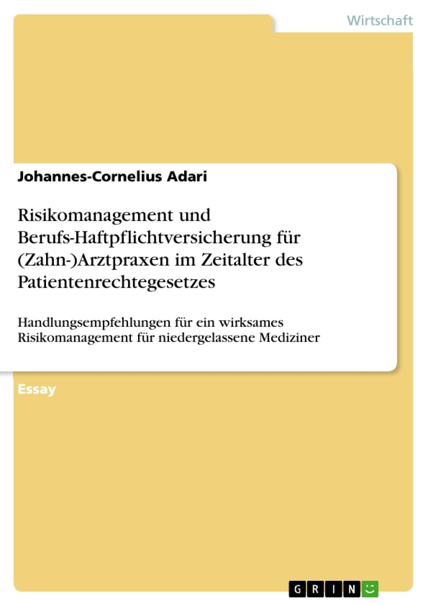 Titel: Risikomanagement und Berufs-Haftpflichtversicherung für (Zahn-)Arztpraxen im Zeitalter des Patientenrechtegesetzes