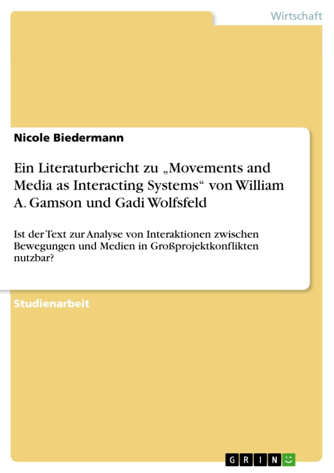 """Titel: Ein Literaturbericht zu """"Movements and Media as Interacting Systems"""" von William A. Gamson und Gadi Wolfsfeld"""