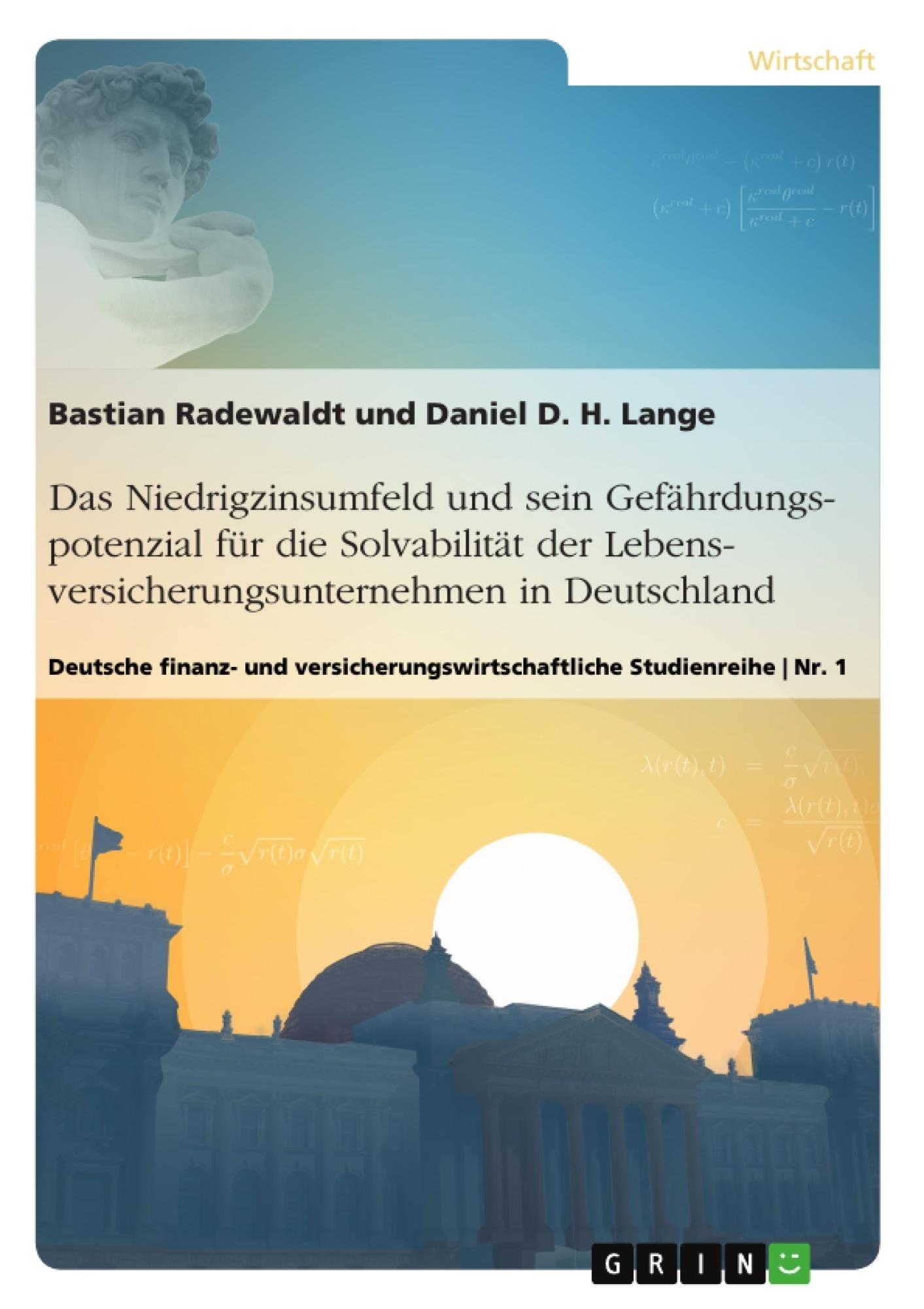 Titel: Das Niedrigzinsumfeld und sein Gefährdungspotenzial für die Solvabilität der Lebensversicherungsunternehmen in Deutschland