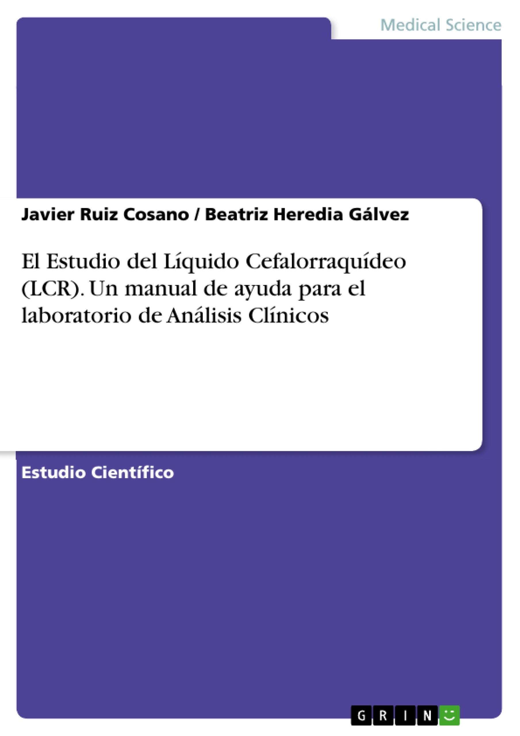 Título: El Estudio del Líquido Cefalorraquídeo (LCR). Un manual de ayuda para el laboratorio de Análisis Clínicos