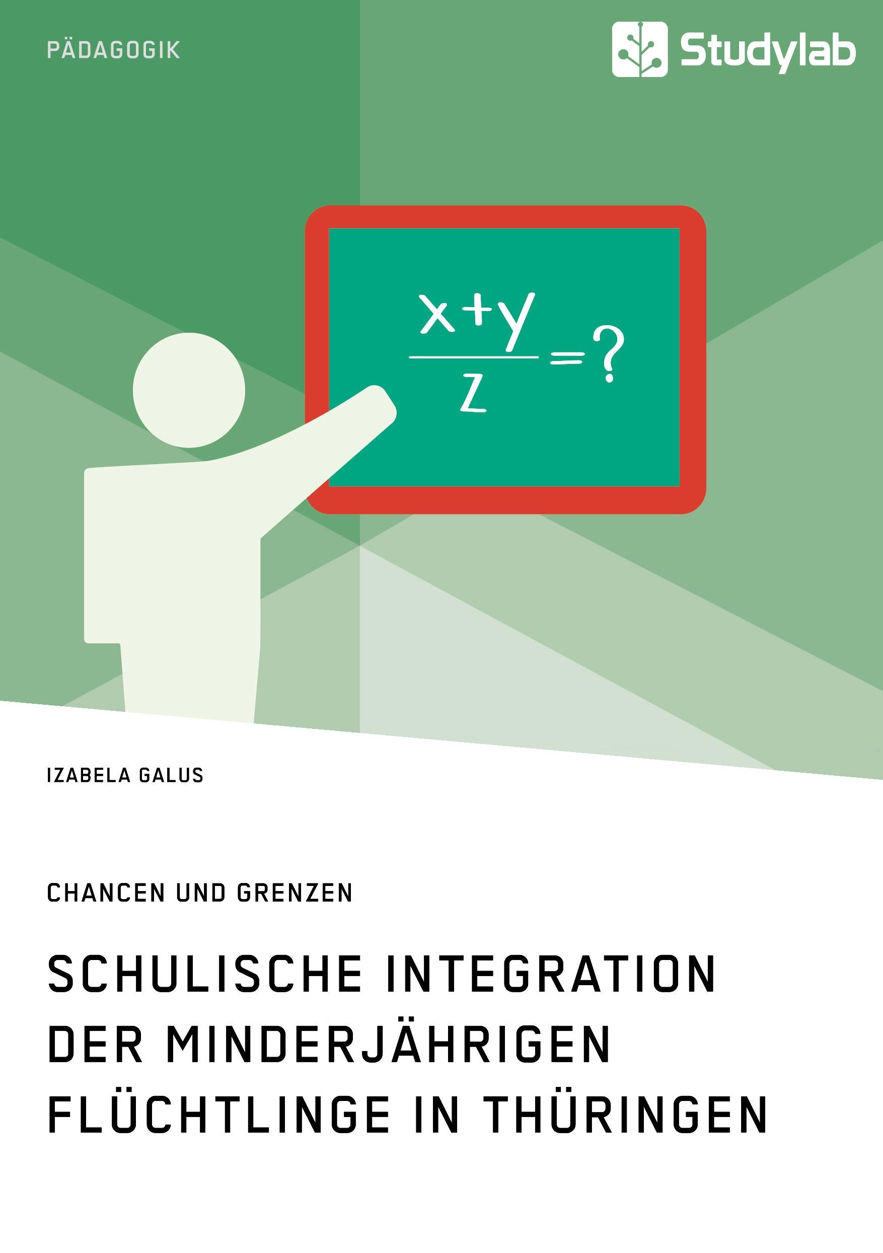 Titel: Schulische Integration der minderjährigen Flüchtlinge in Thüringen
