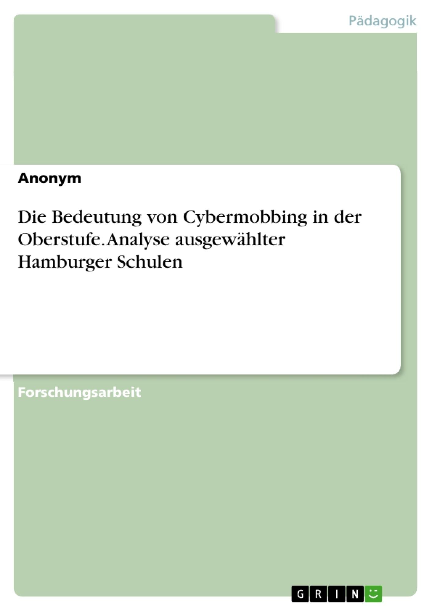 Titel: Die Bedeutung von Cybermobbing in der Oberstufe. Analyse ausgewählter Hamburger Schulen