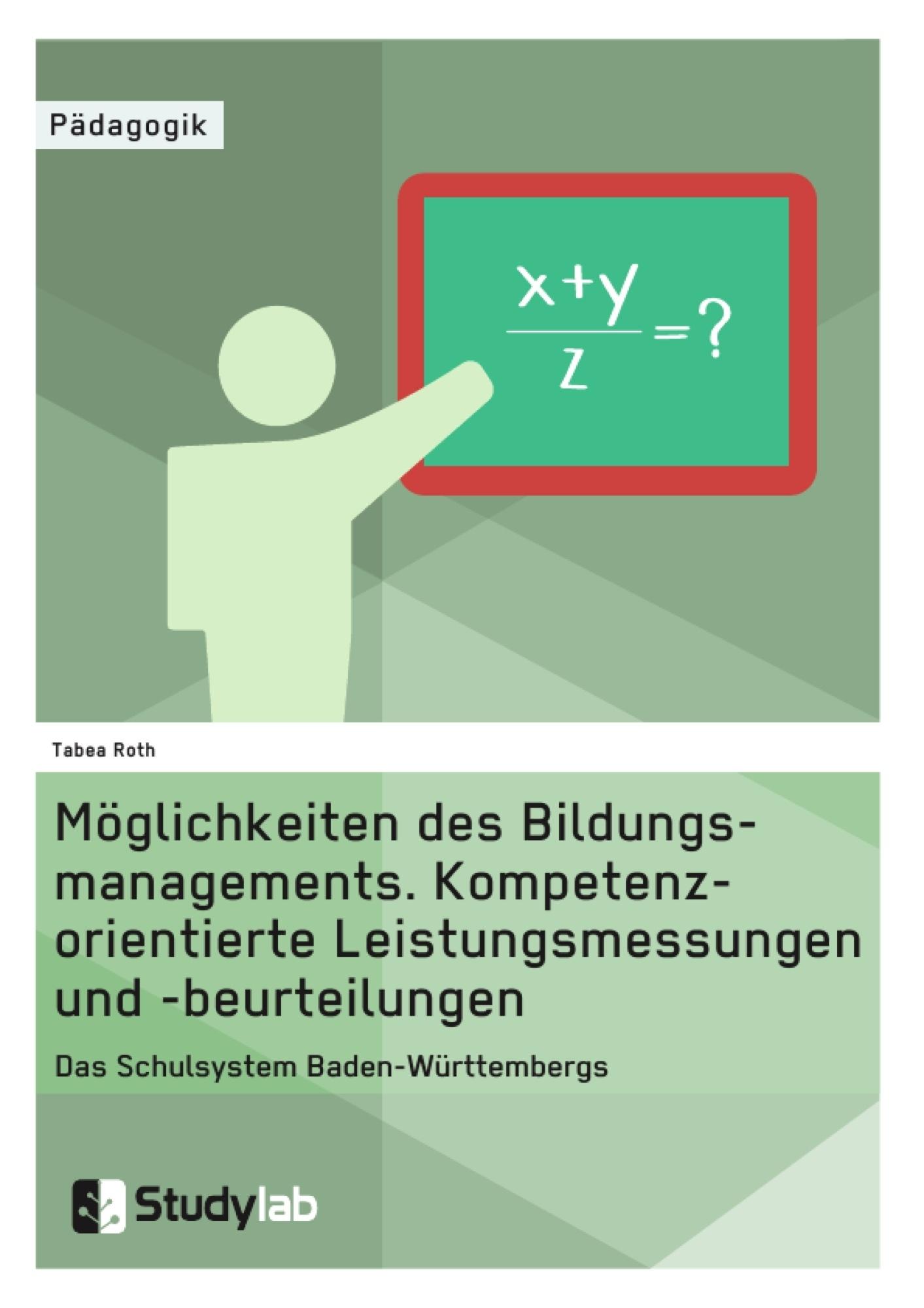Titel: Möglichkeiten des Bildungsmanagements. Kompetenzorientierte Leistungsmessungen und -beurteilungen