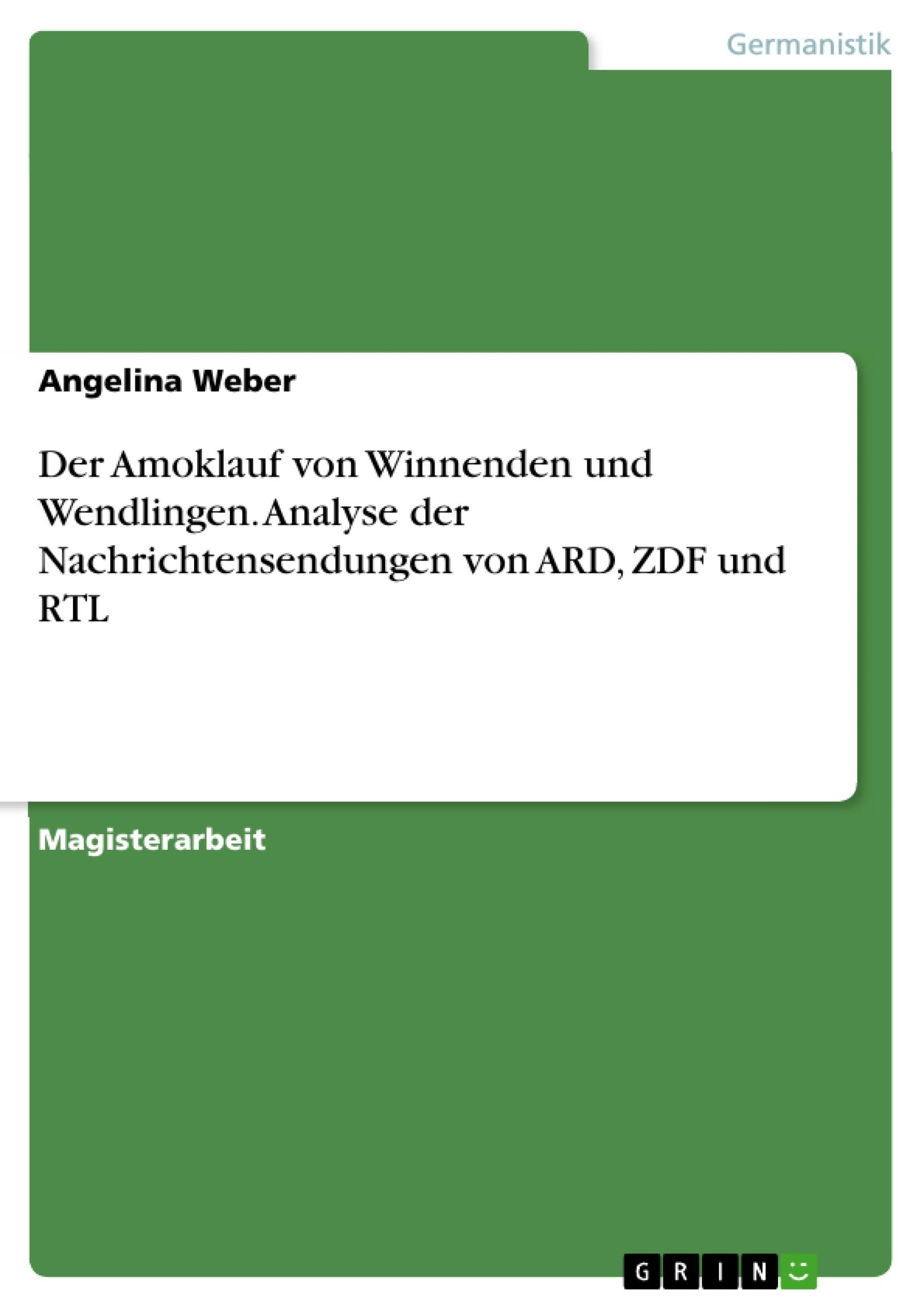 Titel: Der Amoklauf von Winnenden und Wendlingen. Analyse der Nachrichtensendungen von ARD, ZDF und RTL