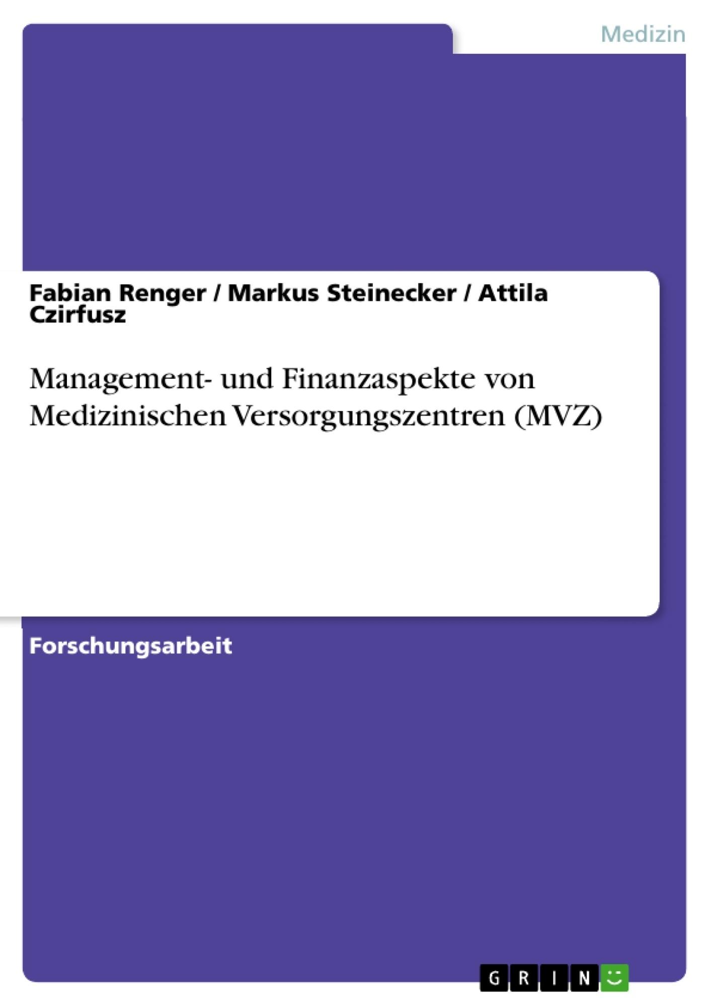 Titel: Management- und Finanzaspekte von Medizinischen Versorgungszentren (MVZ)