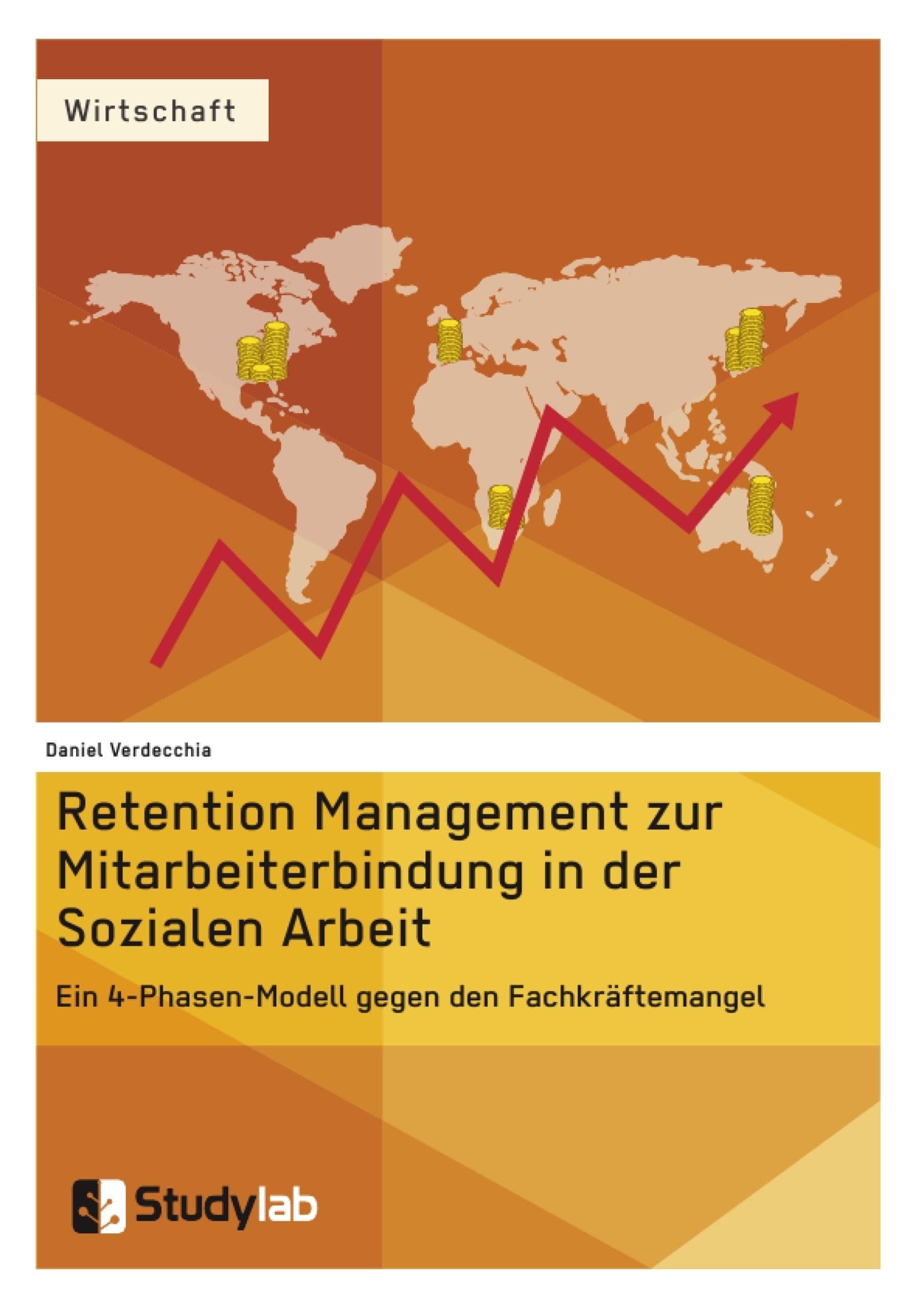 Titel: Retention Management zur Mitarbeiterbindung in der Sozialen Arbeit