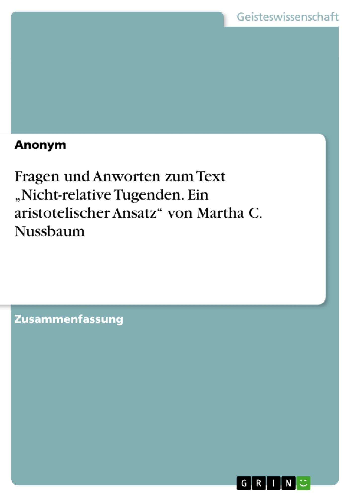 """Titel: Fragen und Anworten zum Text """"Nicht-relative Tugenden. Ein aristotelischer Ansatz"""" von Martha C. Nussbaum"""