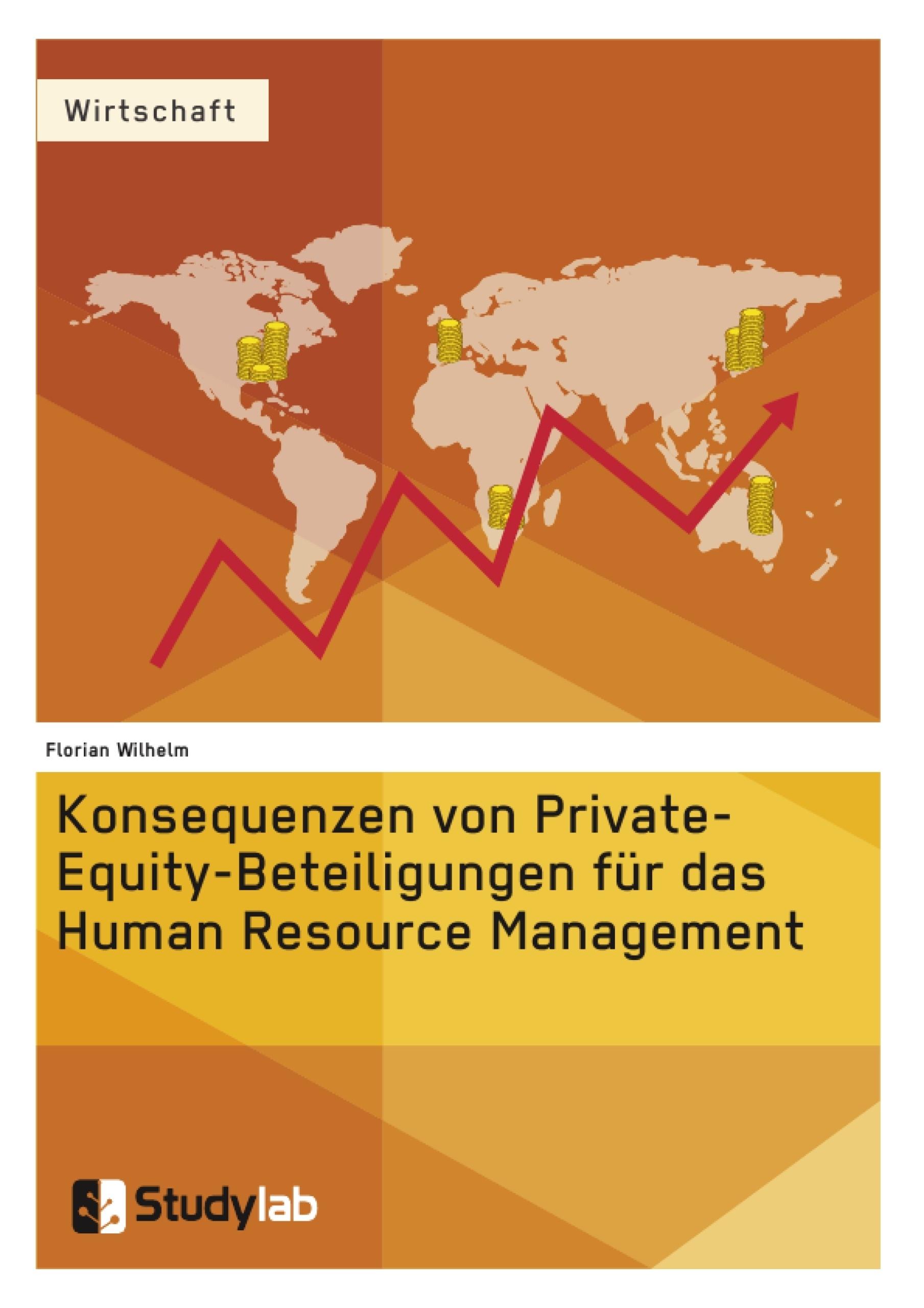Titel: Konsequenzen von Private-Equity-Beteiligungen für das Human Resource Management
