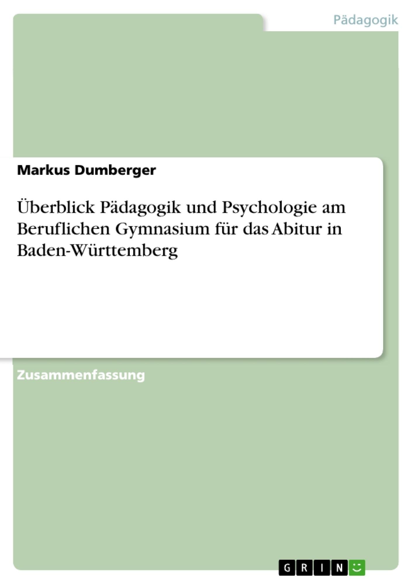 Titel: Überblick Pädagogik und Psychologie am Beruflichen Gymnasium für das Abitur in Baden-Württemberg