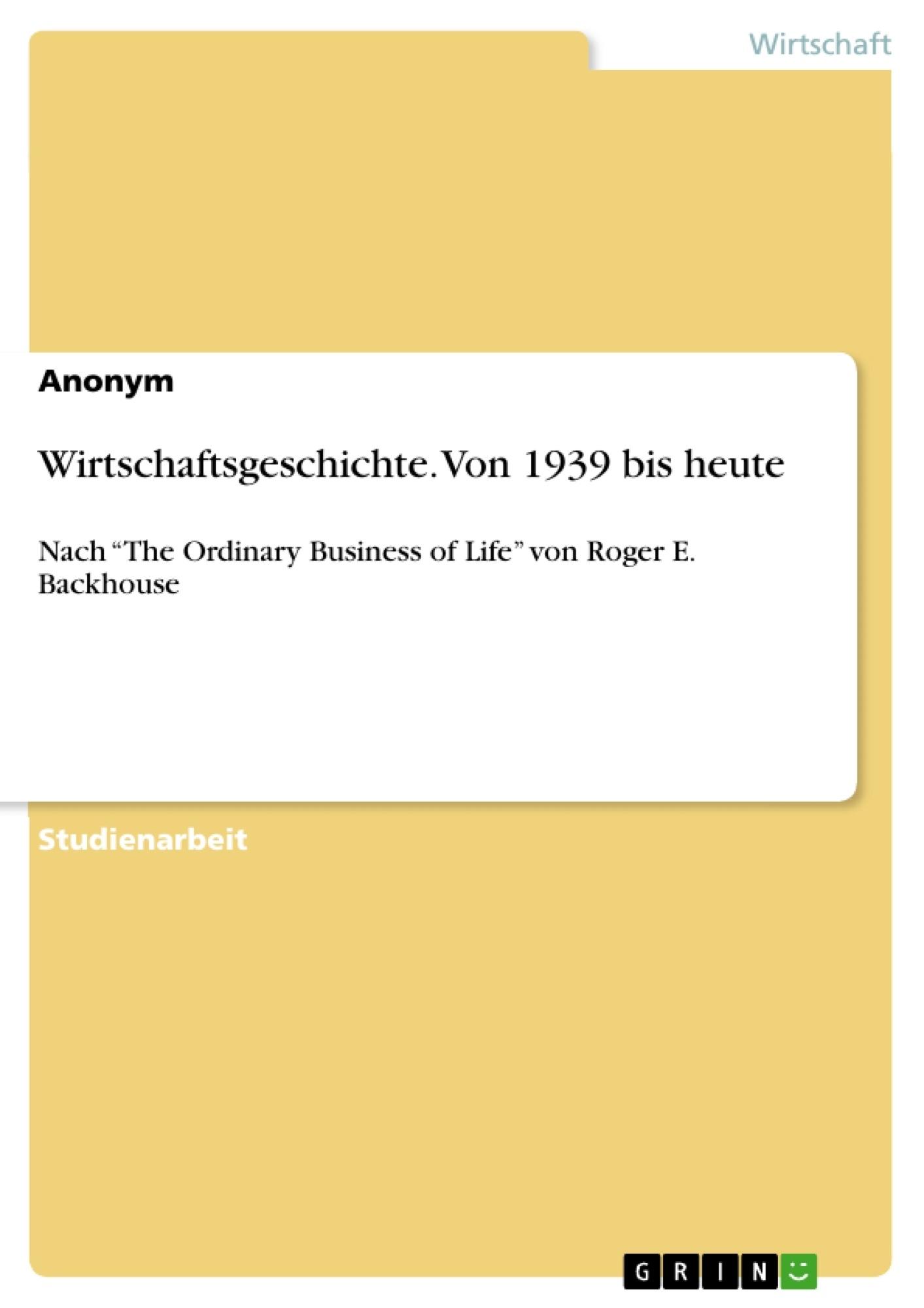 Titel: Wirtschaftsgeschichte. Von 1939 bis heute