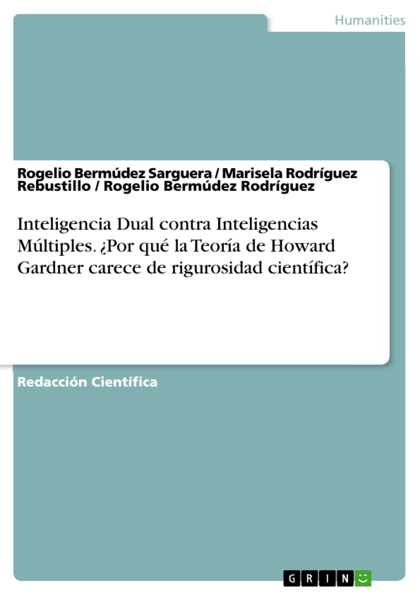 Título: Inteligencia Dual contra Inteligencias Múltiples. ¿Por qué la Teoría de Howard Gardner carece de rigurosidad científica?