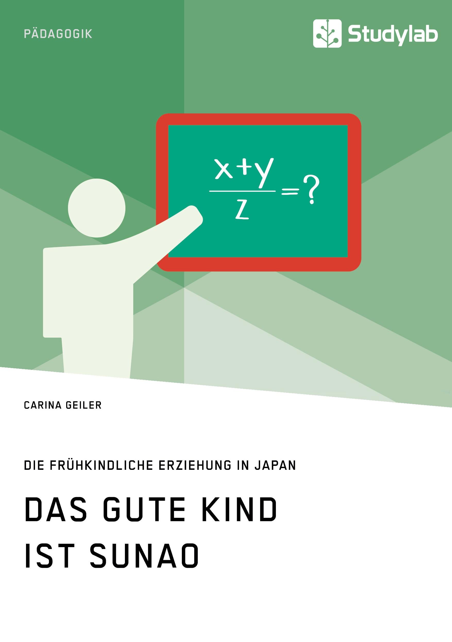 Titel: Das gute Kind ist sunao. Die frühkindliche Erziehung in Japan