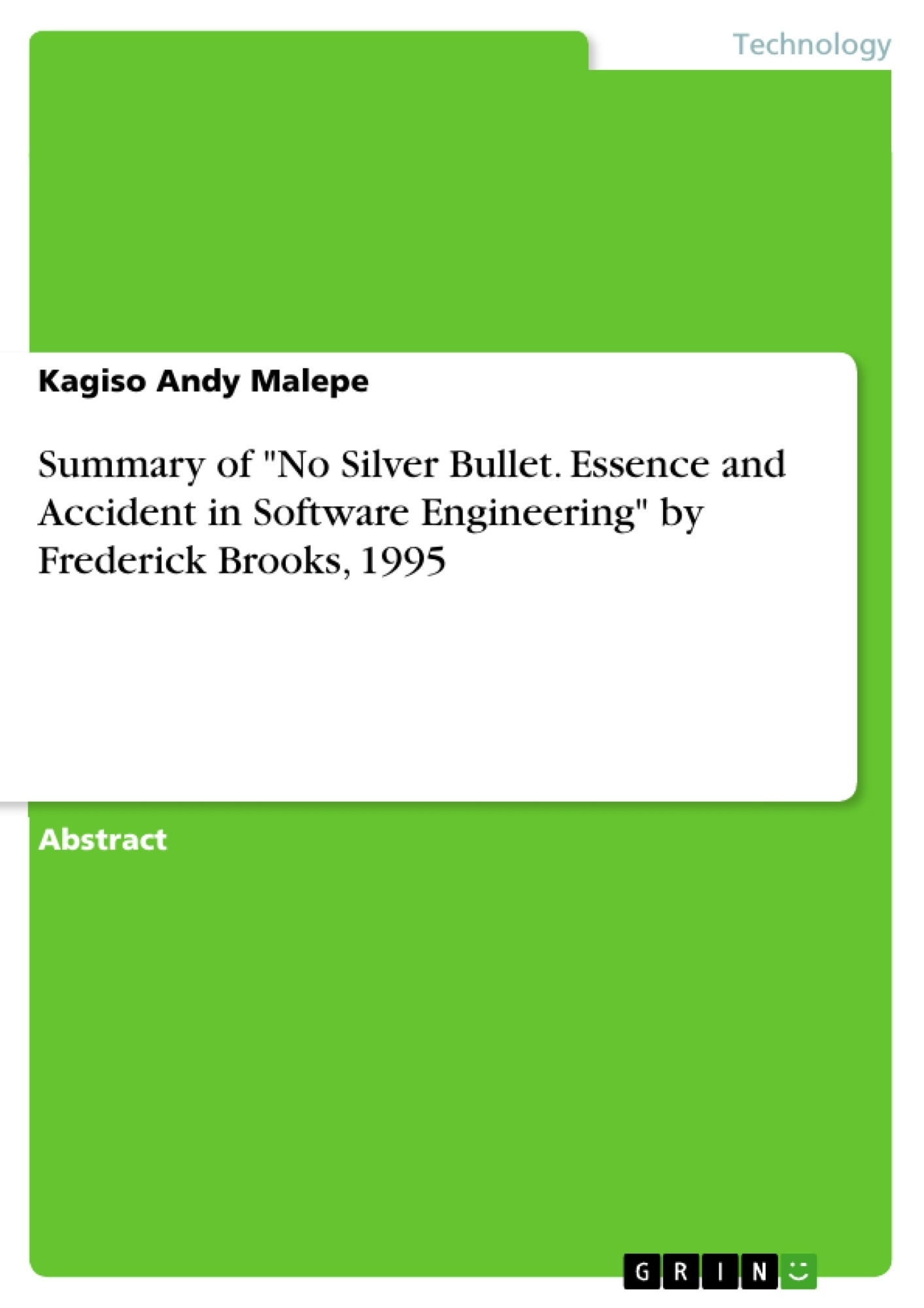 "Title: Summary of ""No Silver Bullet. Essence and Accident in Software Engineering"" by Frederick Brooks, 1995"