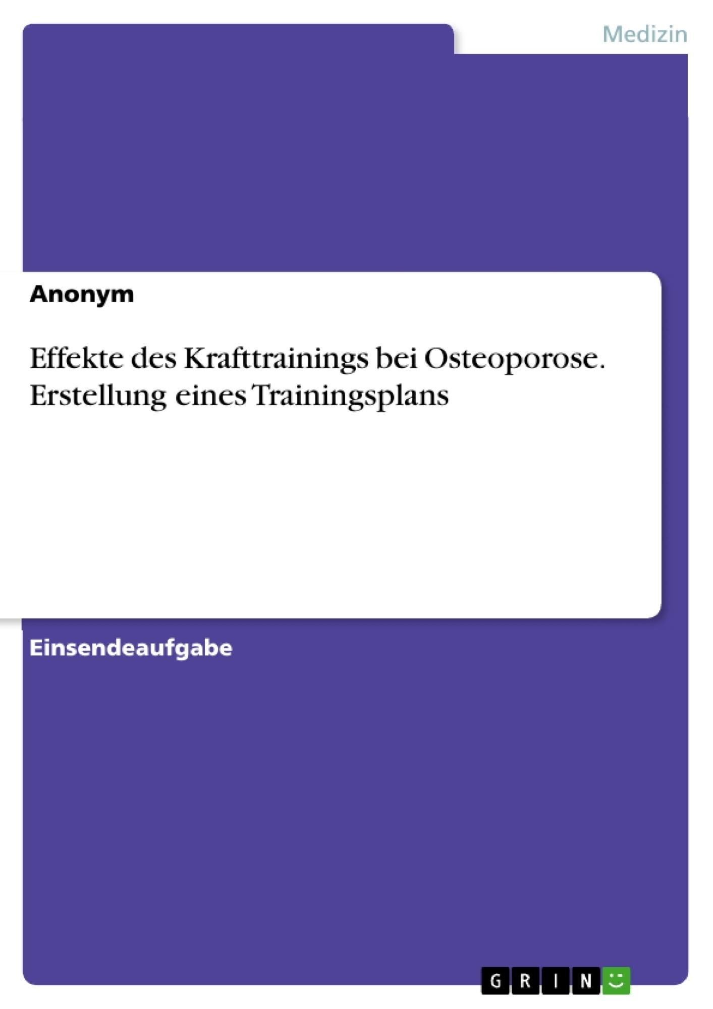 Titel: Effekte des Krafttrainings bei Osteoporose. Erstellung eines Trainingsplans