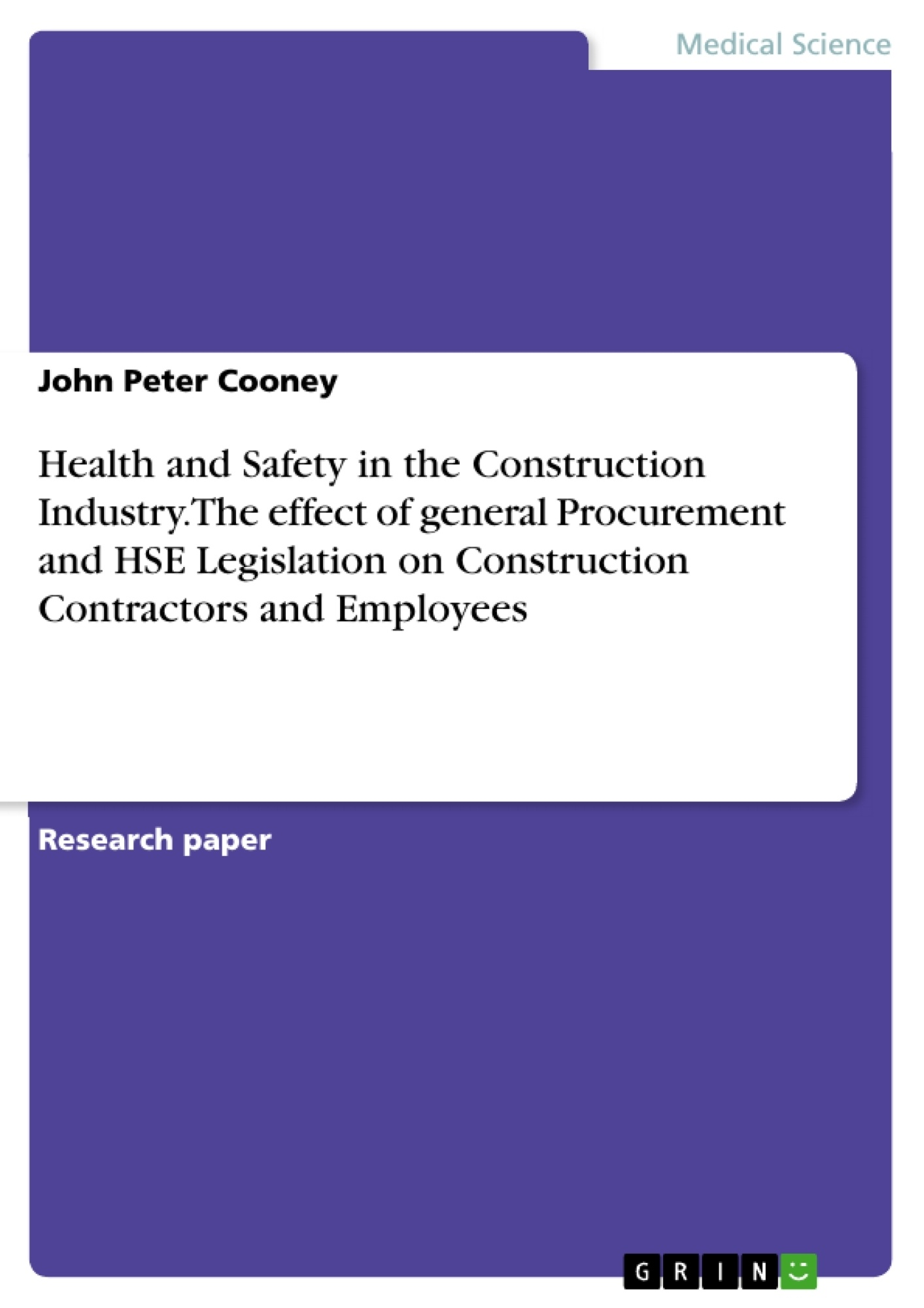 Title: Health and Safety in the Construction Industry. The effect of general Procurement and HSE Legislation on Construction Contractors and Employees