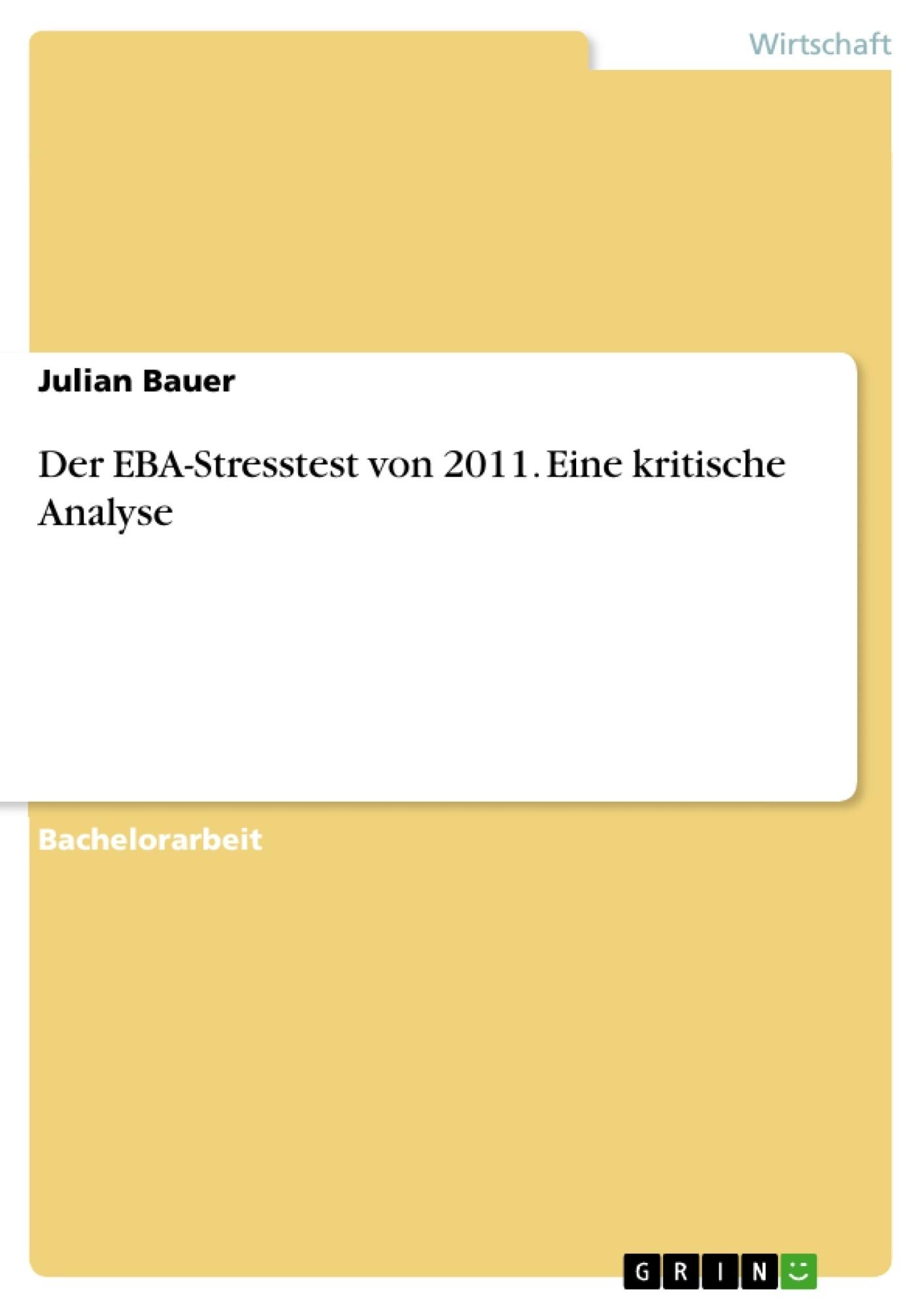 Titel: Der EBA-Stresstest von 2011. Eine kritische Analyse