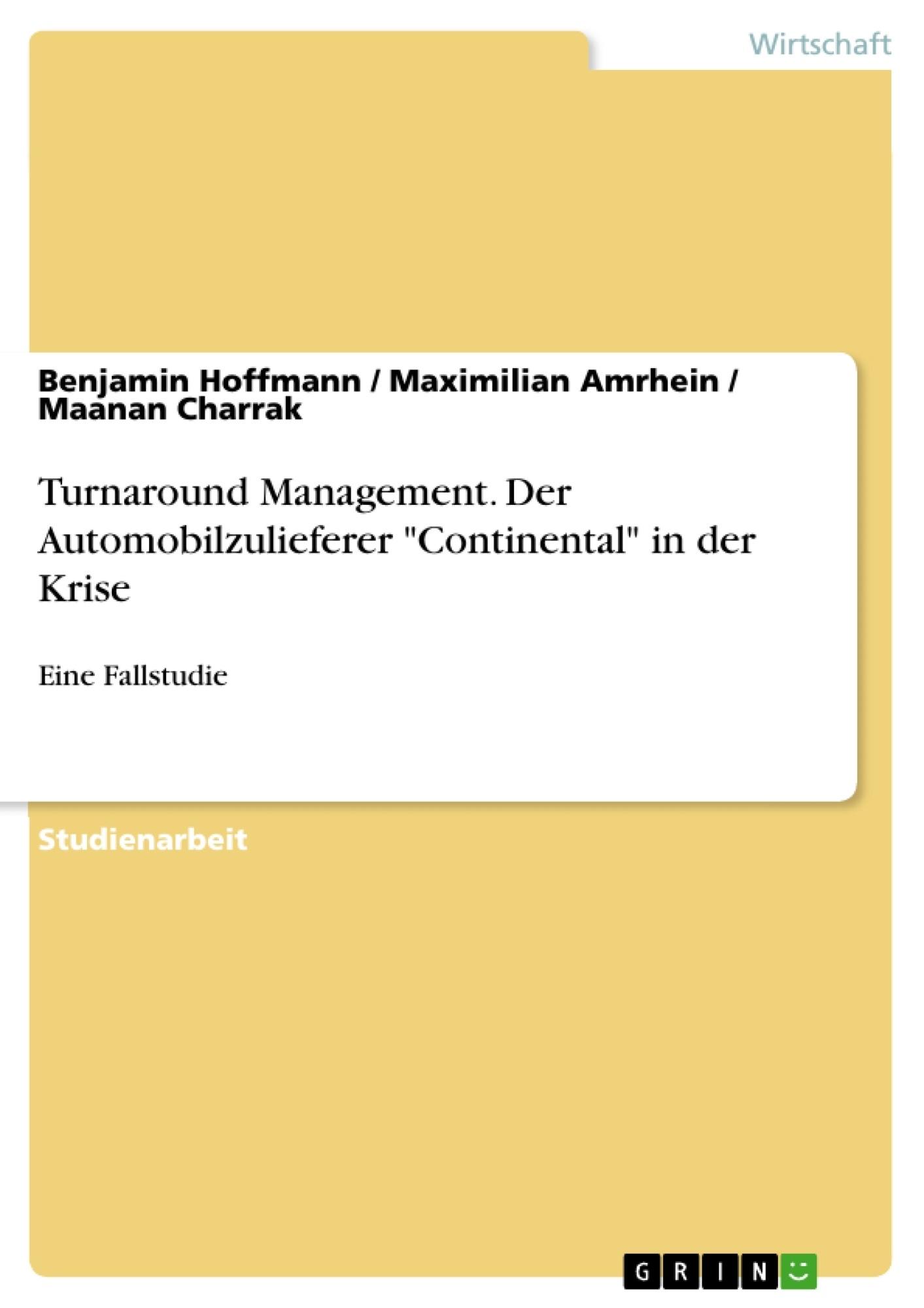 """Titel: Turnaround Management. Der Automobilzulieferer """"Continental"""" in der Krise"""