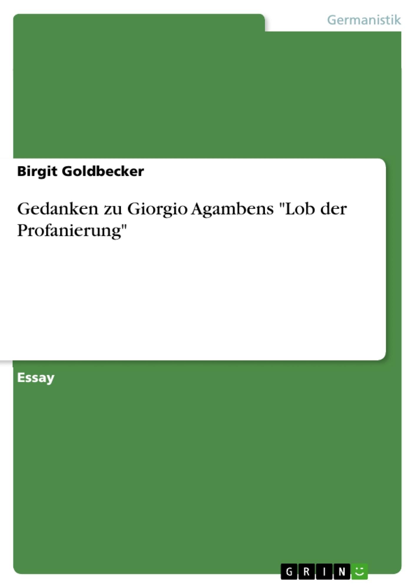 """Titel: Gedanken zu Giorgio Agambens """"Lob der Profanierung"""""""