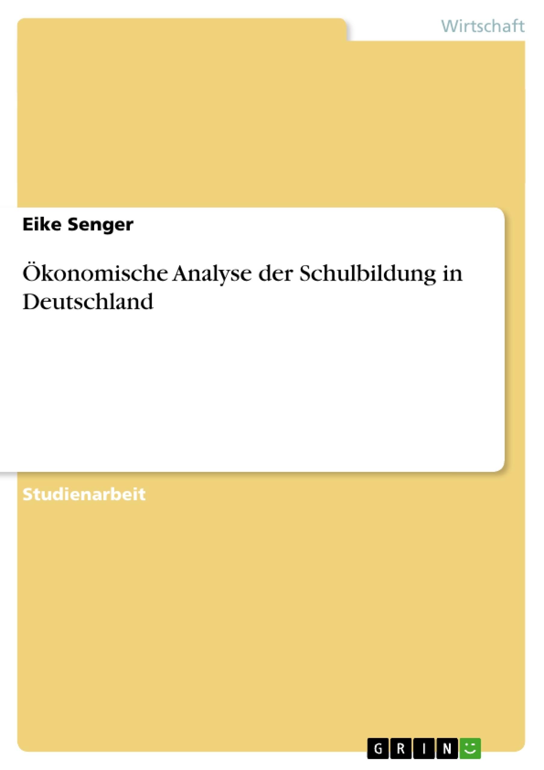 Titel: Ökonomische Analyse der Schulbildung in Deutschland