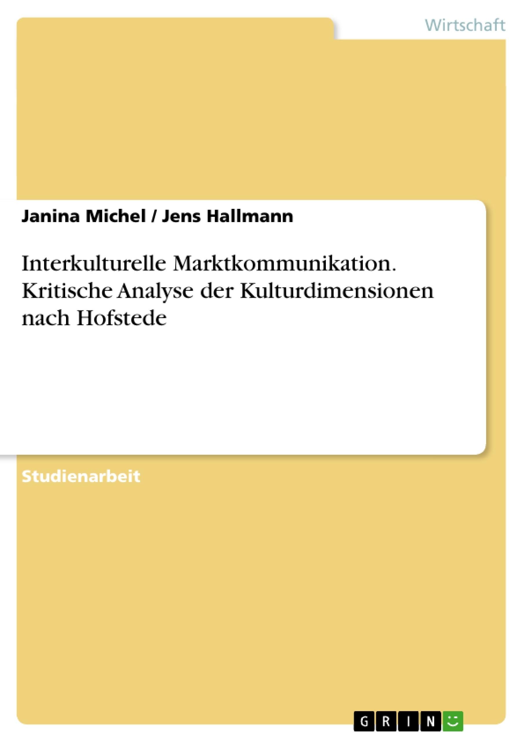 Titel: Interkulturelle Marktkommunikation. Kritische Analyse der Kulturdimensionen nach Hofstede
