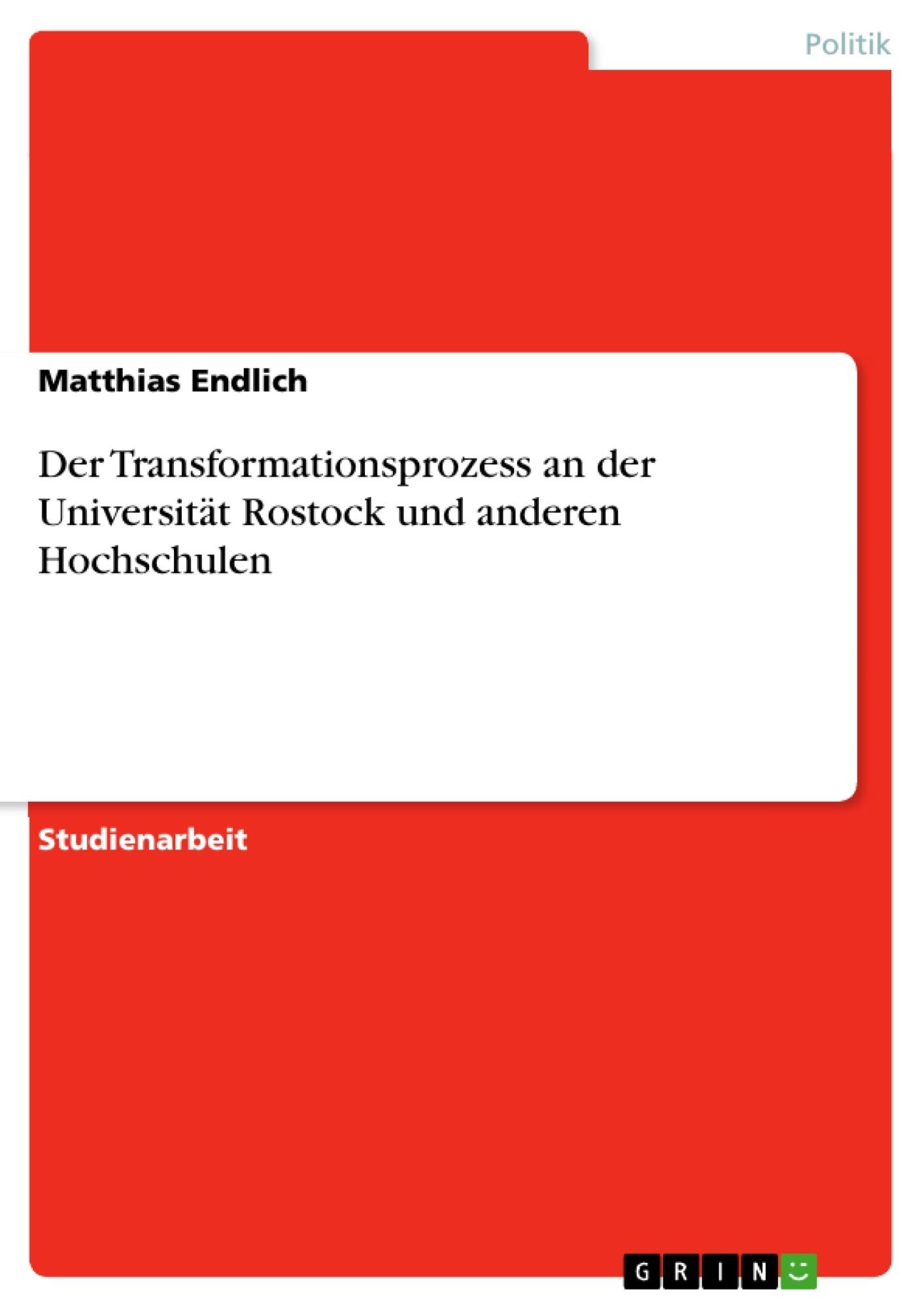Titel: Der Transformationsprozess an der Universität Rostock und anderen Hochschulen
