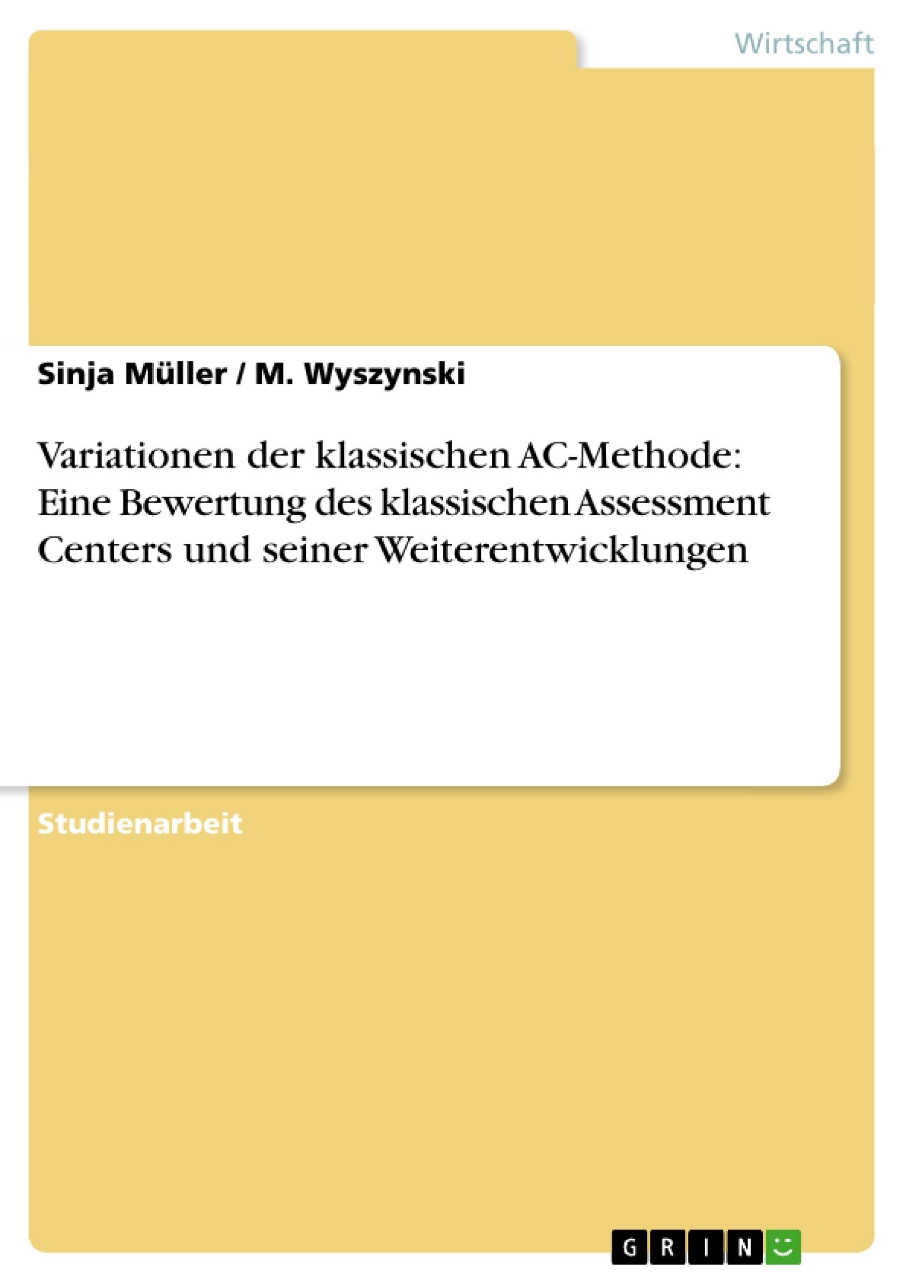 Titel: Variationen der klassischen AC-Methode: Eine Bewertung des klassischen Assessment Centers und seiner Weiterentwicklungen