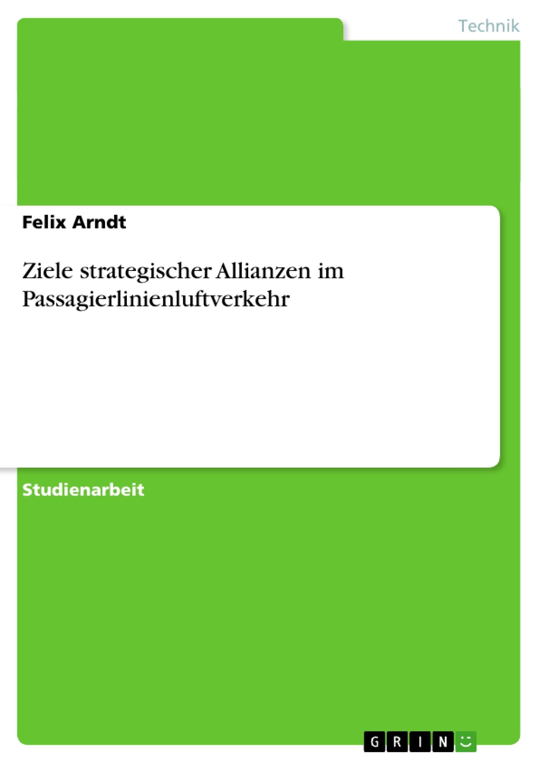 Titel: Ziele strategischer Allianzen im Passagierlinienluftverkehr