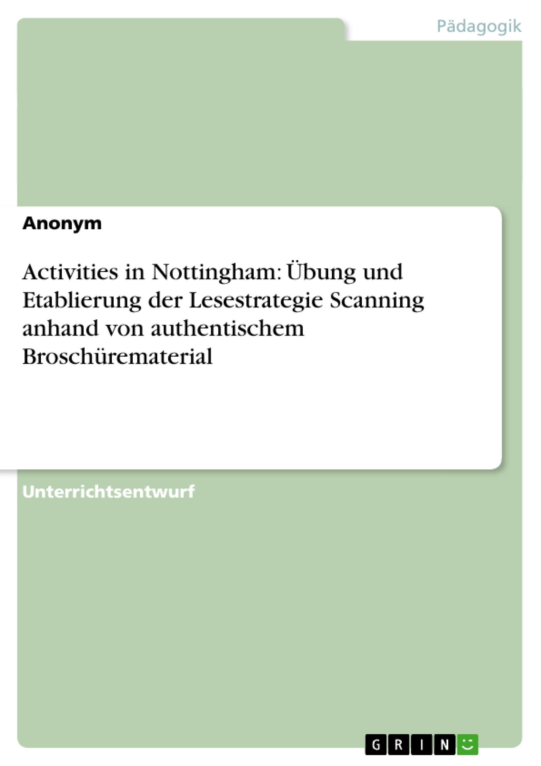 Titel: Activities in Nottingham: Übung und Etablierung der Lesestrategie Scanning anhand von authentischem Broschürematerial