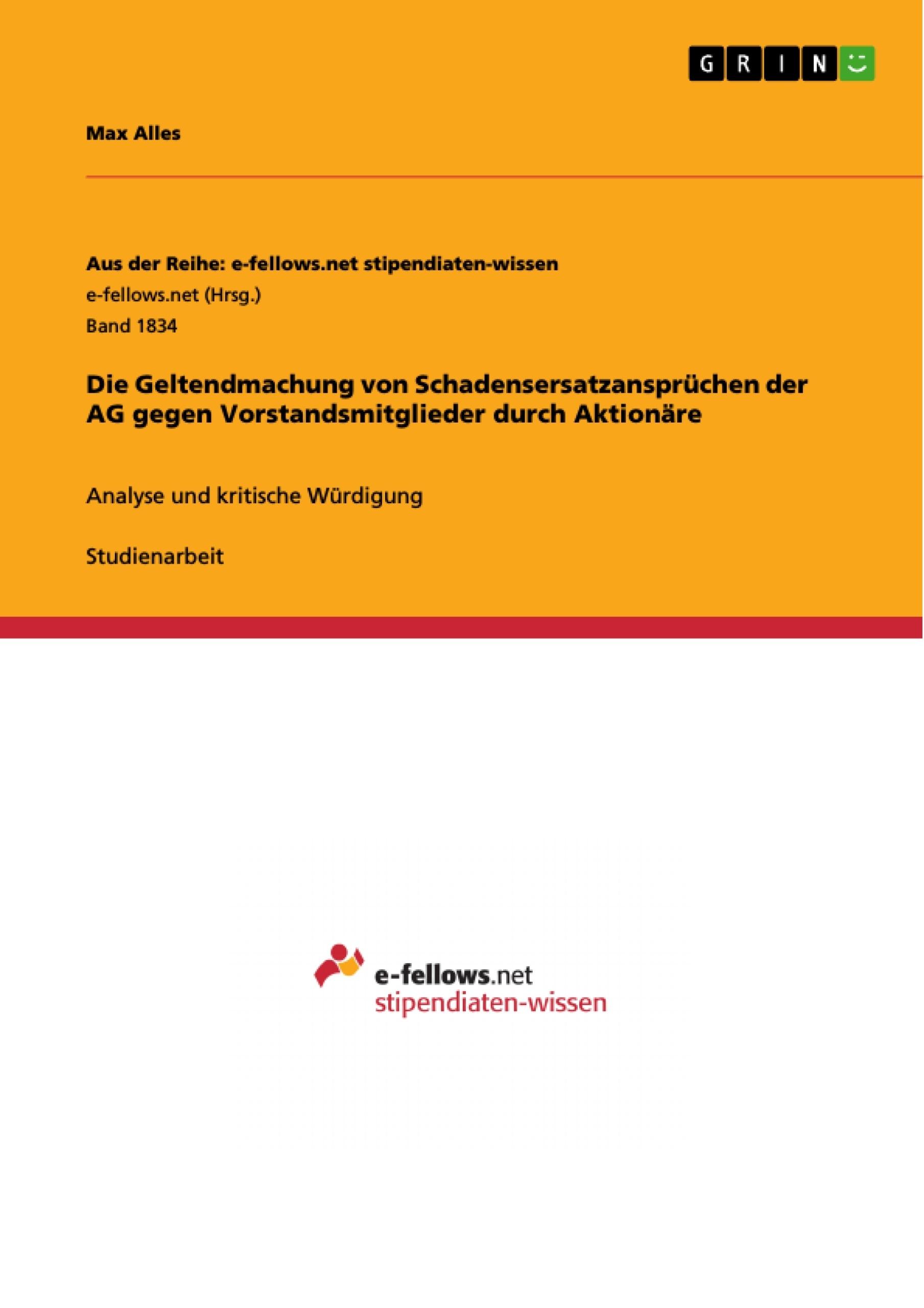 Titel: Die Geltendmachung von Schadensersatzansprüchen der AG gegen Vorstandsmitglieder durch Aktionäre