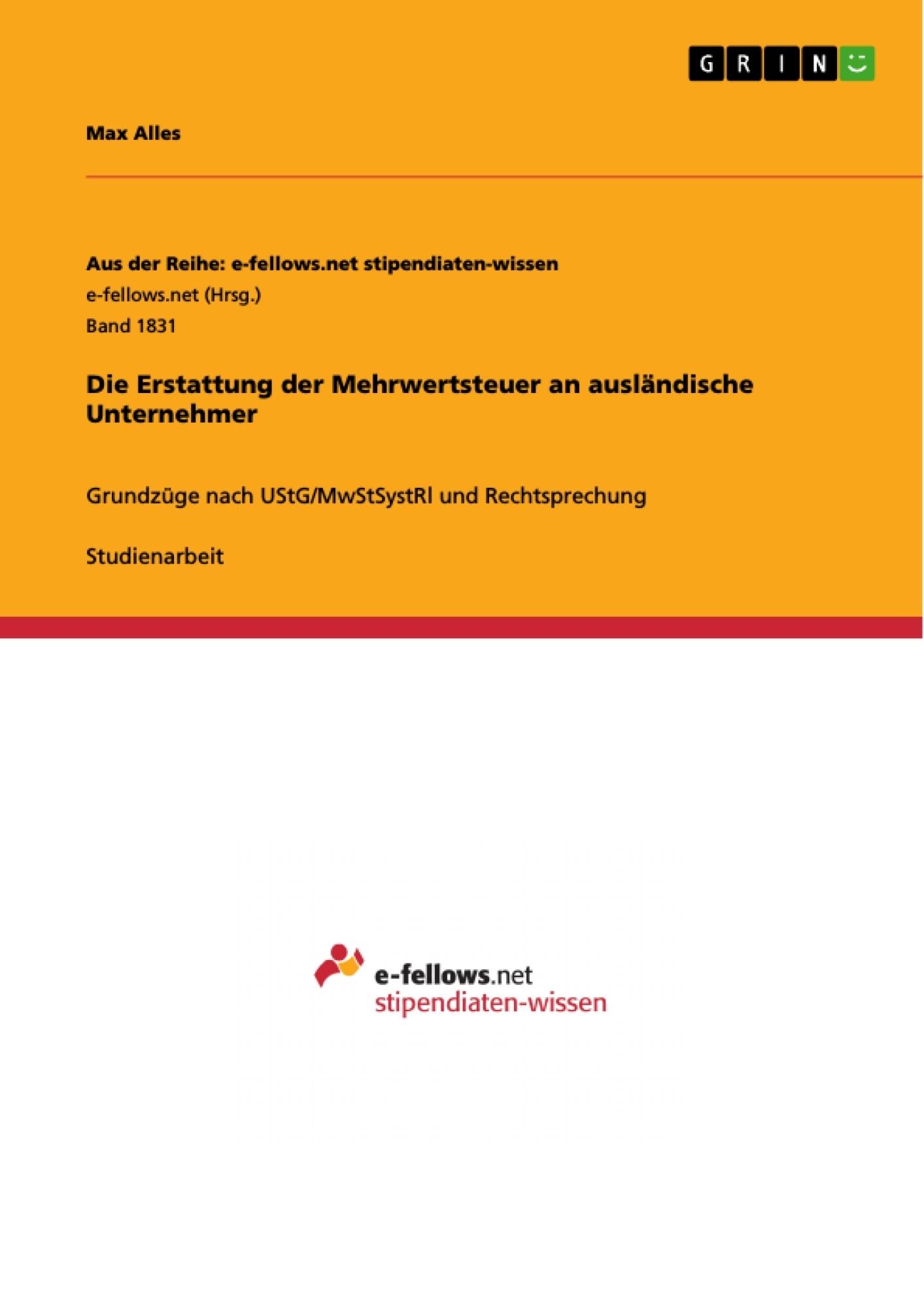 Titel: Die Erstattung der Mehrwertsteuer an ausländische Unternehmer