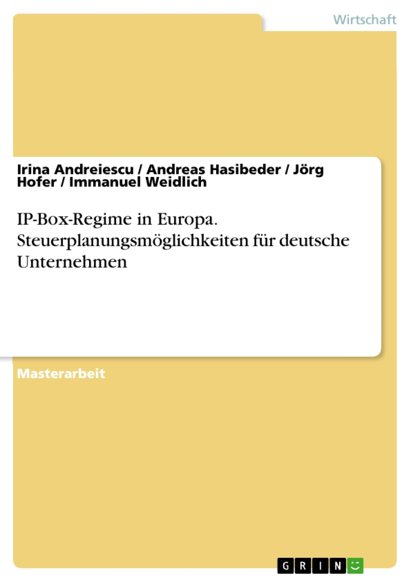 Titel: IP-Box-Regime in Europa. Steuerplanungsmöglichkeiten für deutsche Unternehmen