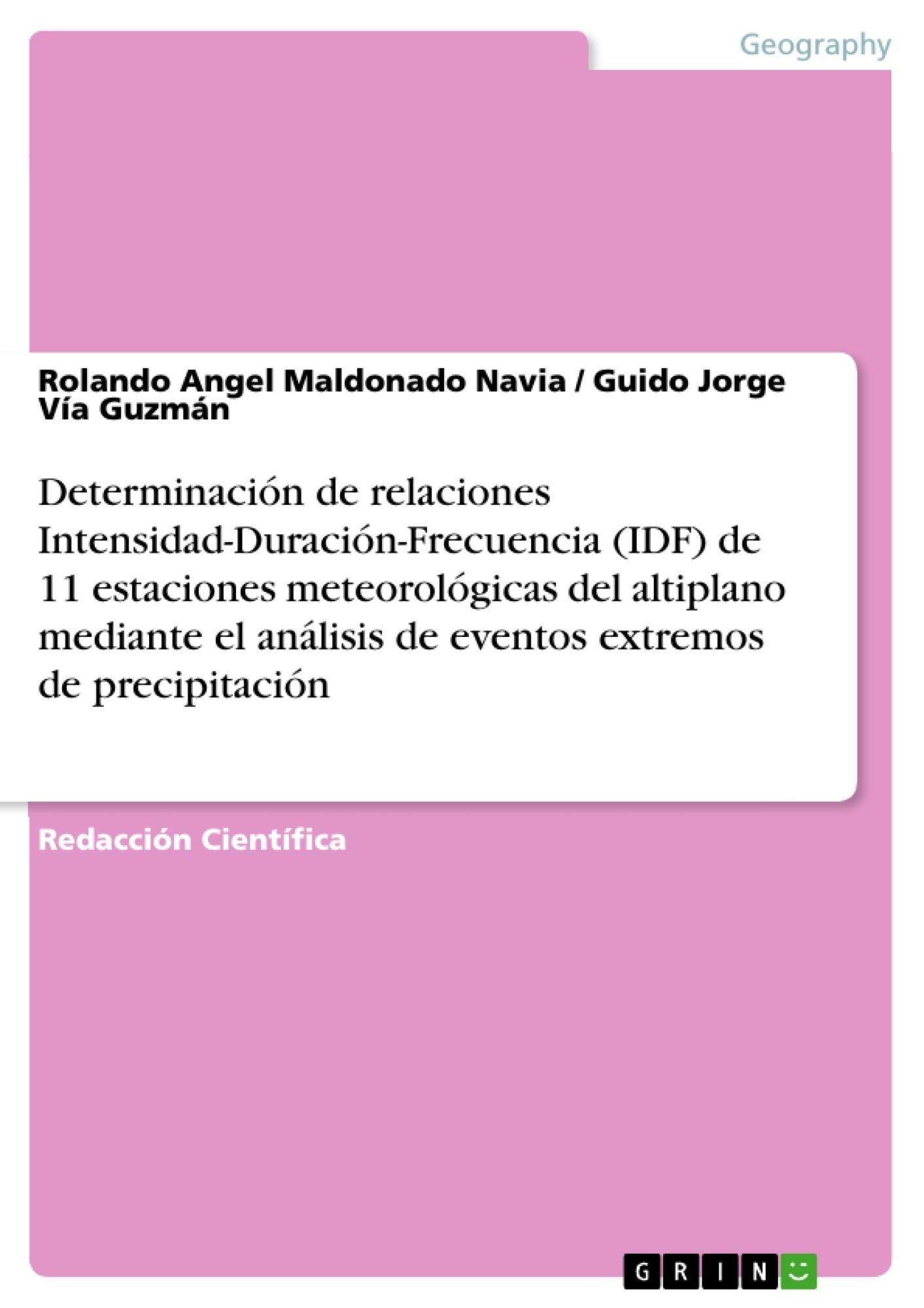 Título: Determinación de relaciones Intensidad-Duración-Frecuencia (IDF) de 11 estaciones meteorológicas del altiplano mediante el análisis de eventos extremos de precipitación
