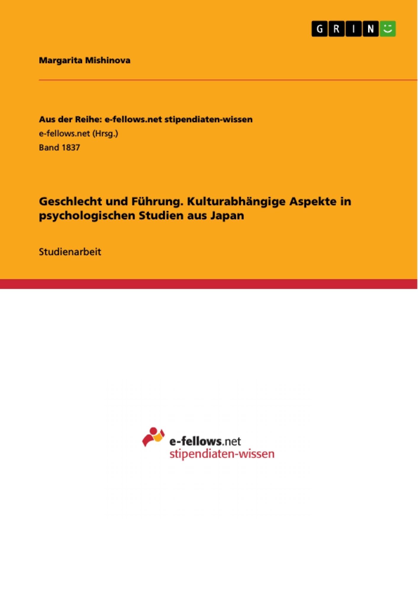 Titel: Geschlecht und Führung. Kulturabhängige Aspekte in psychologischen Studien aus Japan
