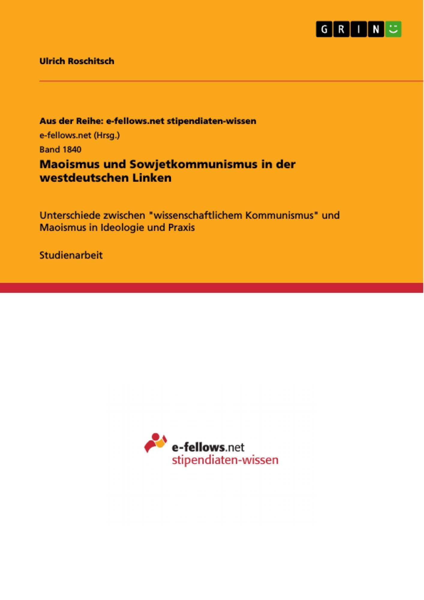 Titel: Maoismus und Sowjetkommunismus in der westdeutschen Linken