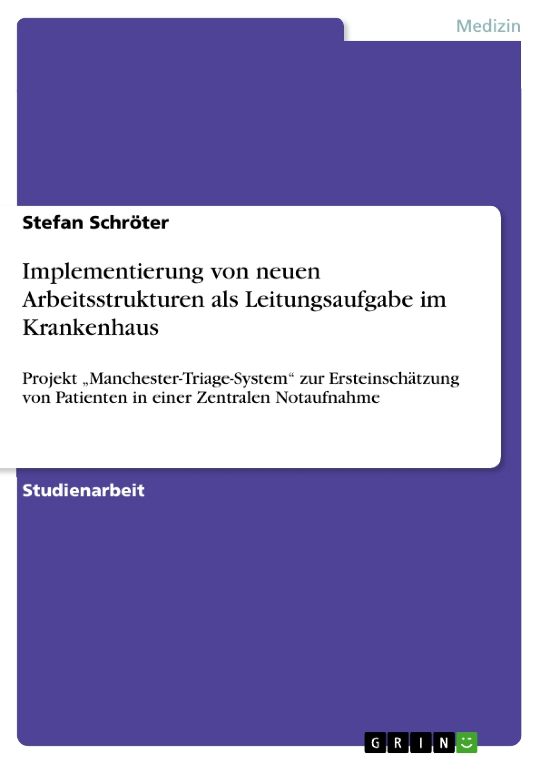 Titel: Implementierung von neuen Arbeitsstrukturen als Leitungsaufgabe im Krankenhaus