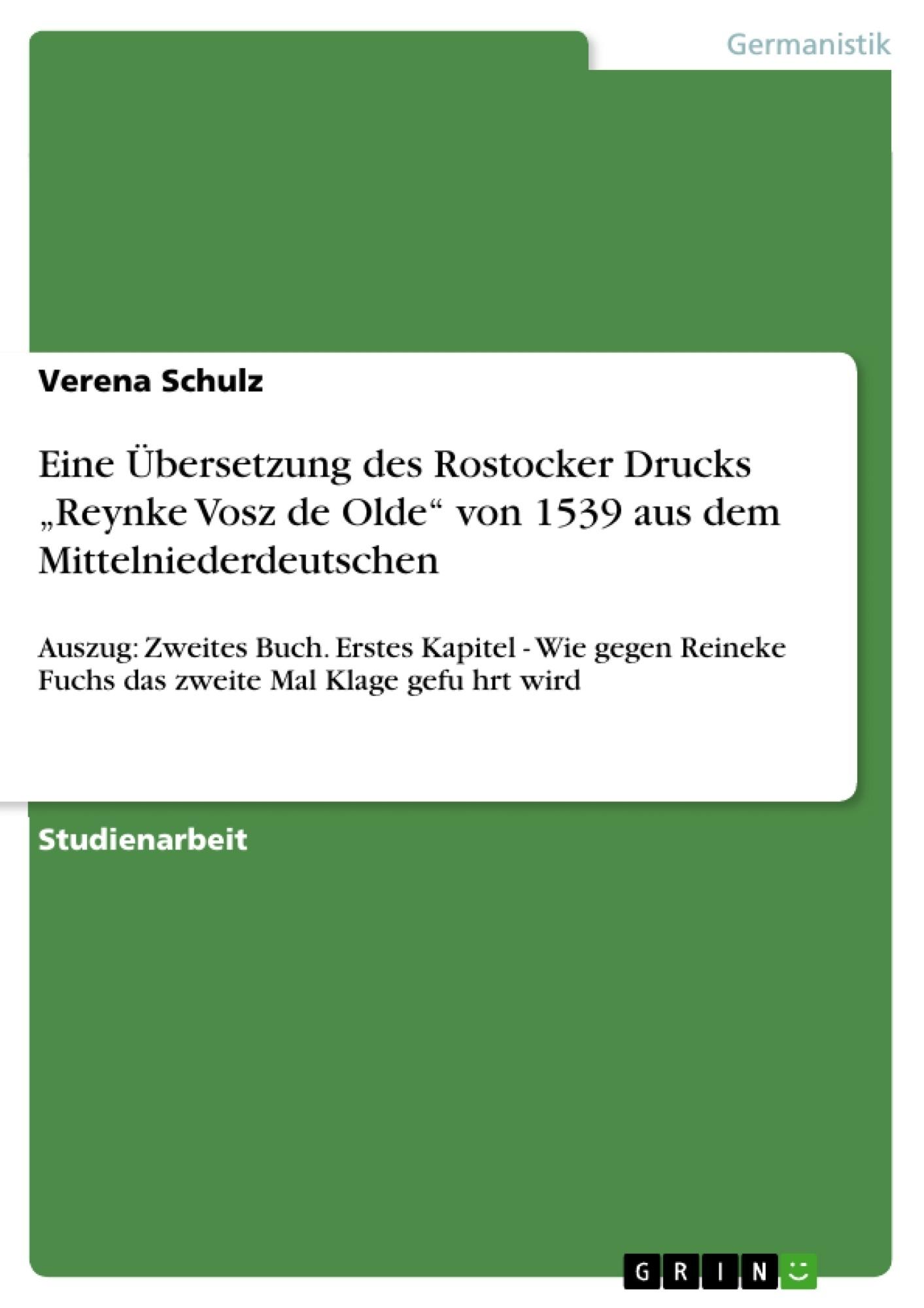 """Titel: Eine Übersetzung des Rostocker Drucks """"Reynke Vosz de Olde"""" von 1539 aus dem Mittelniederdeutschen"""